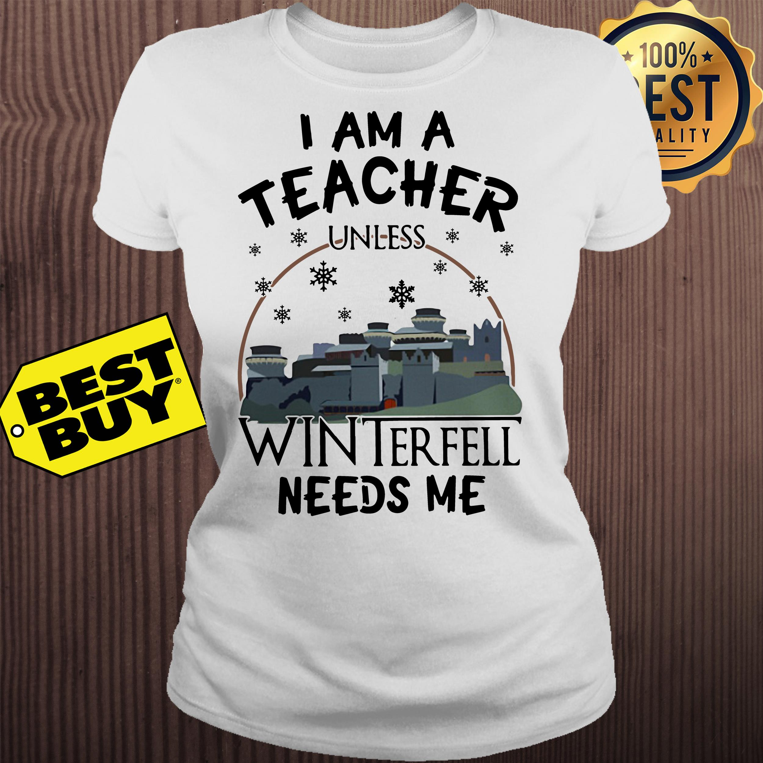 I am a teacher unless winterfell needs me ladies tee