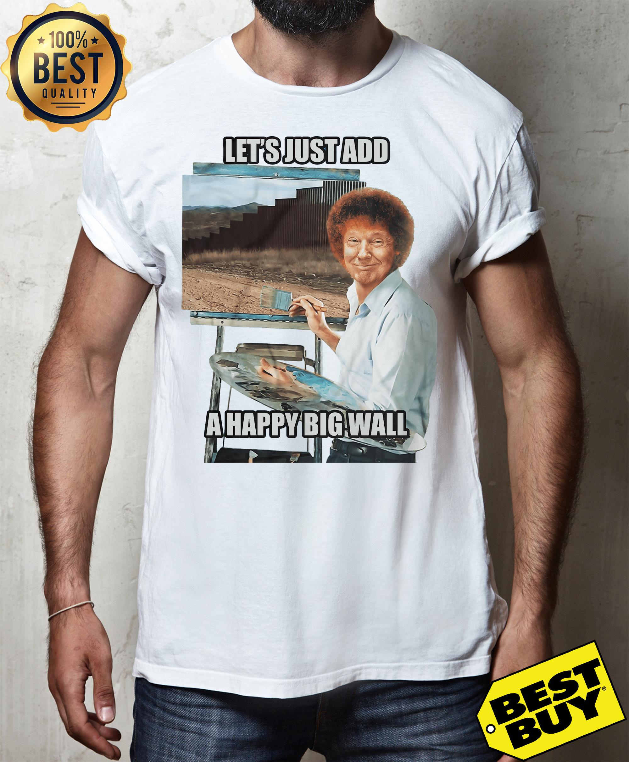 Bob Ross Trump the painter of the wall let's just add a happy big wall tank top