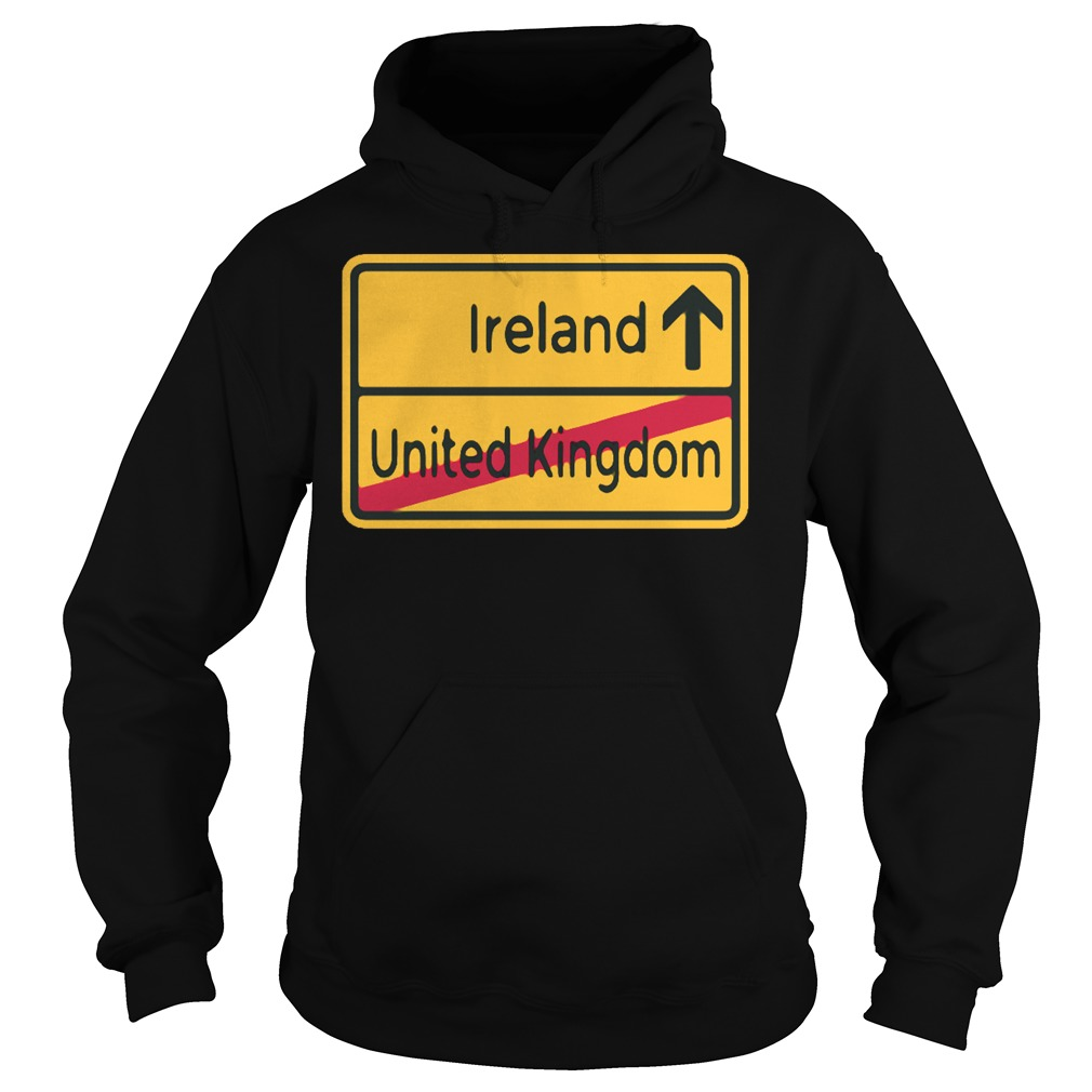 United Kingdom to Ireland Brexit Sign hoodie