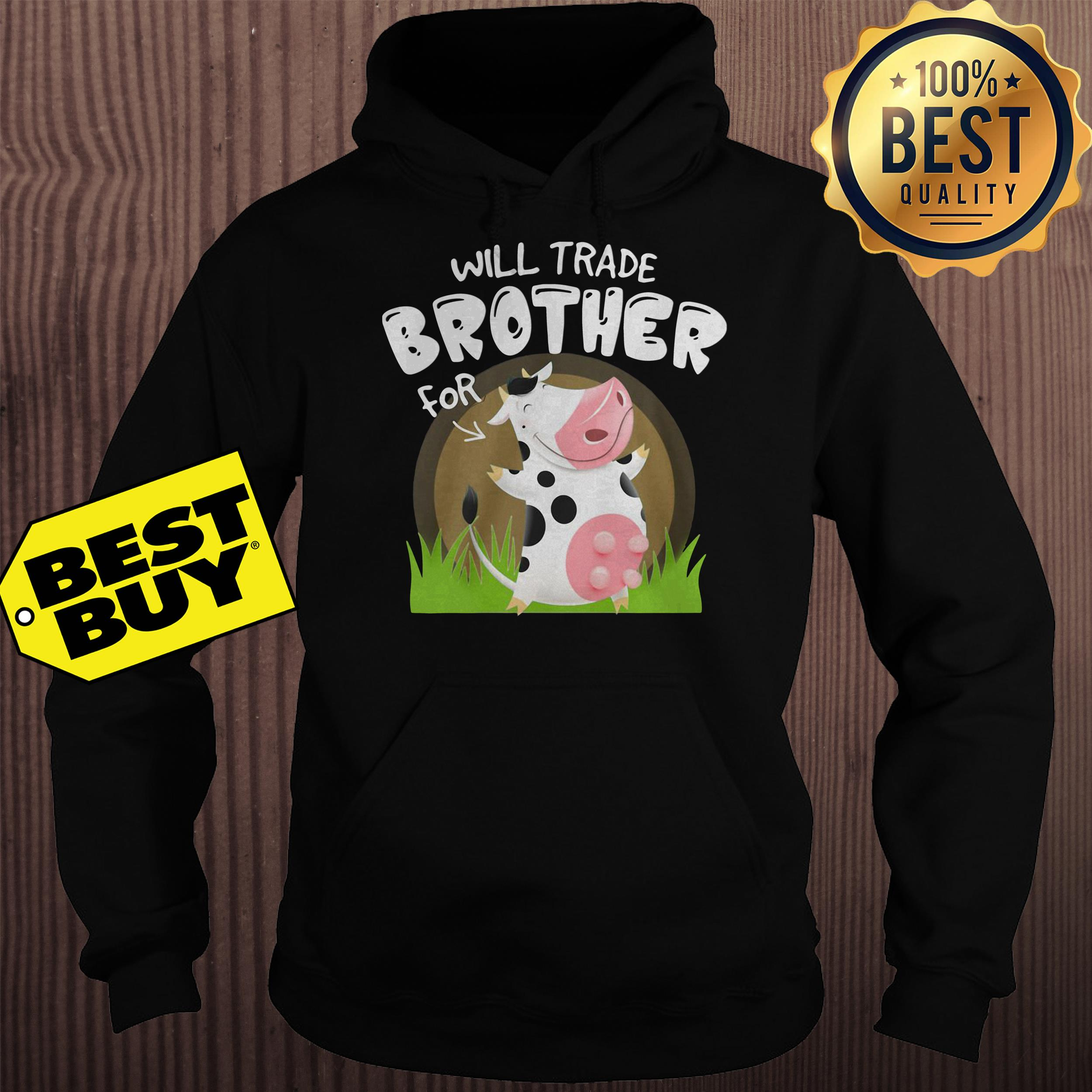 Will trade brother for cow version hoodie