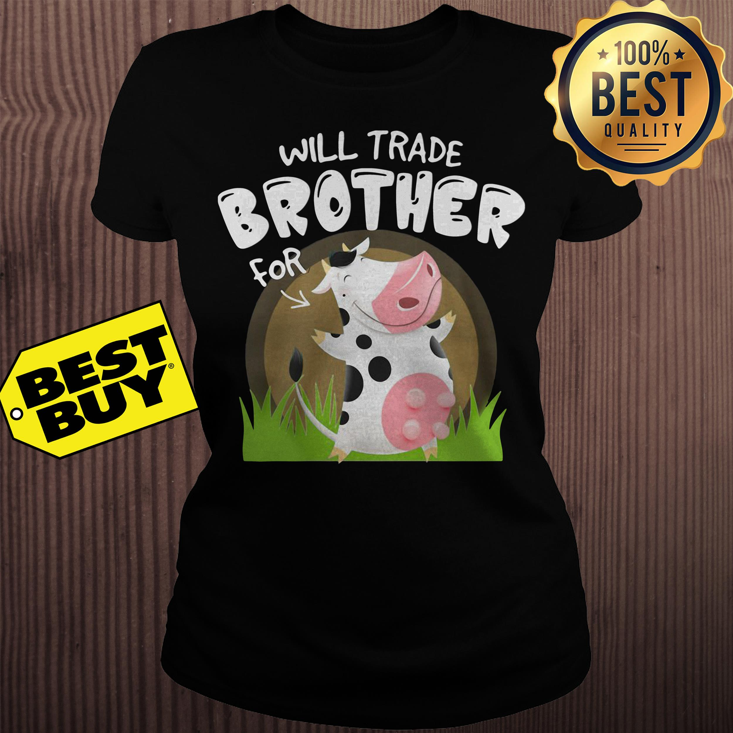 Will trade brother for cow version ladies tee
