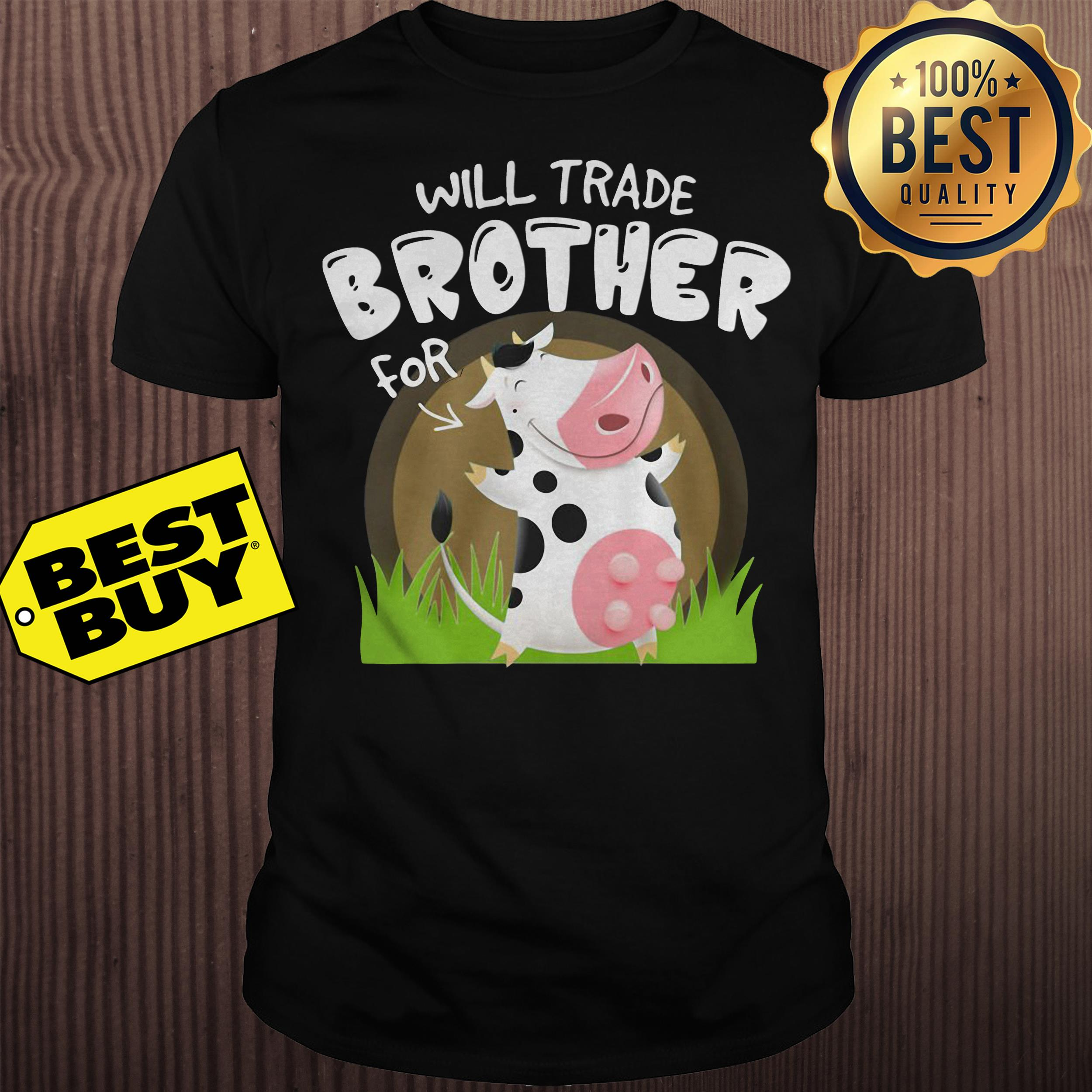 Will trade brother for cow version shirt