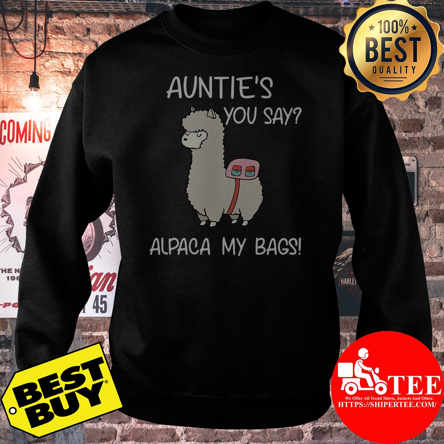 Aunties you say alpaca my bags sheep sweatshirt