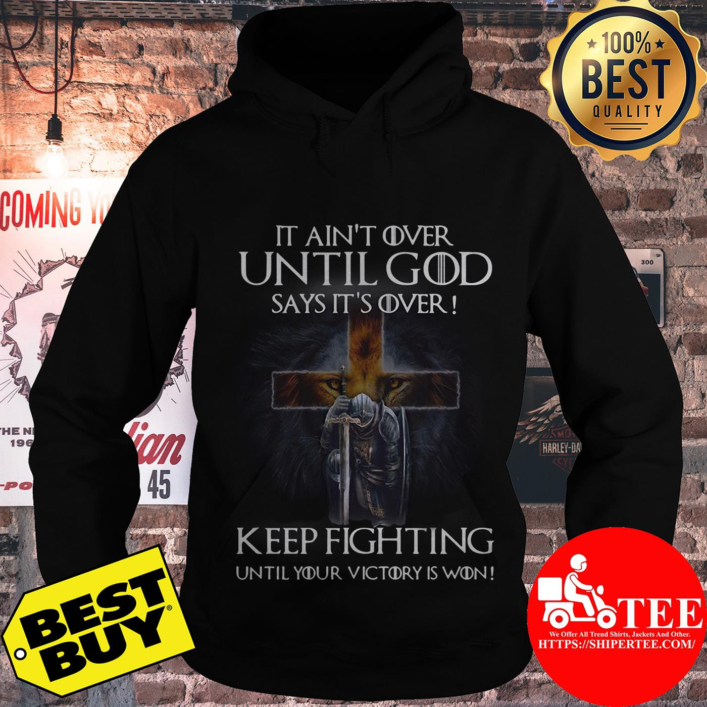 Christian Warriors it ain't over until God says it's over keep fighting hoodie