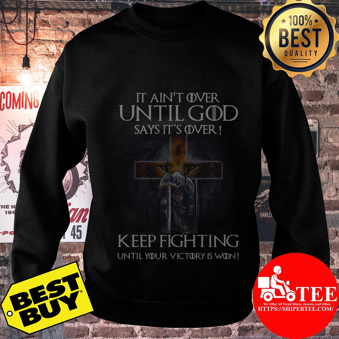 Christian Warriors it ain't over until God says it's over keep fighting sweatshirt