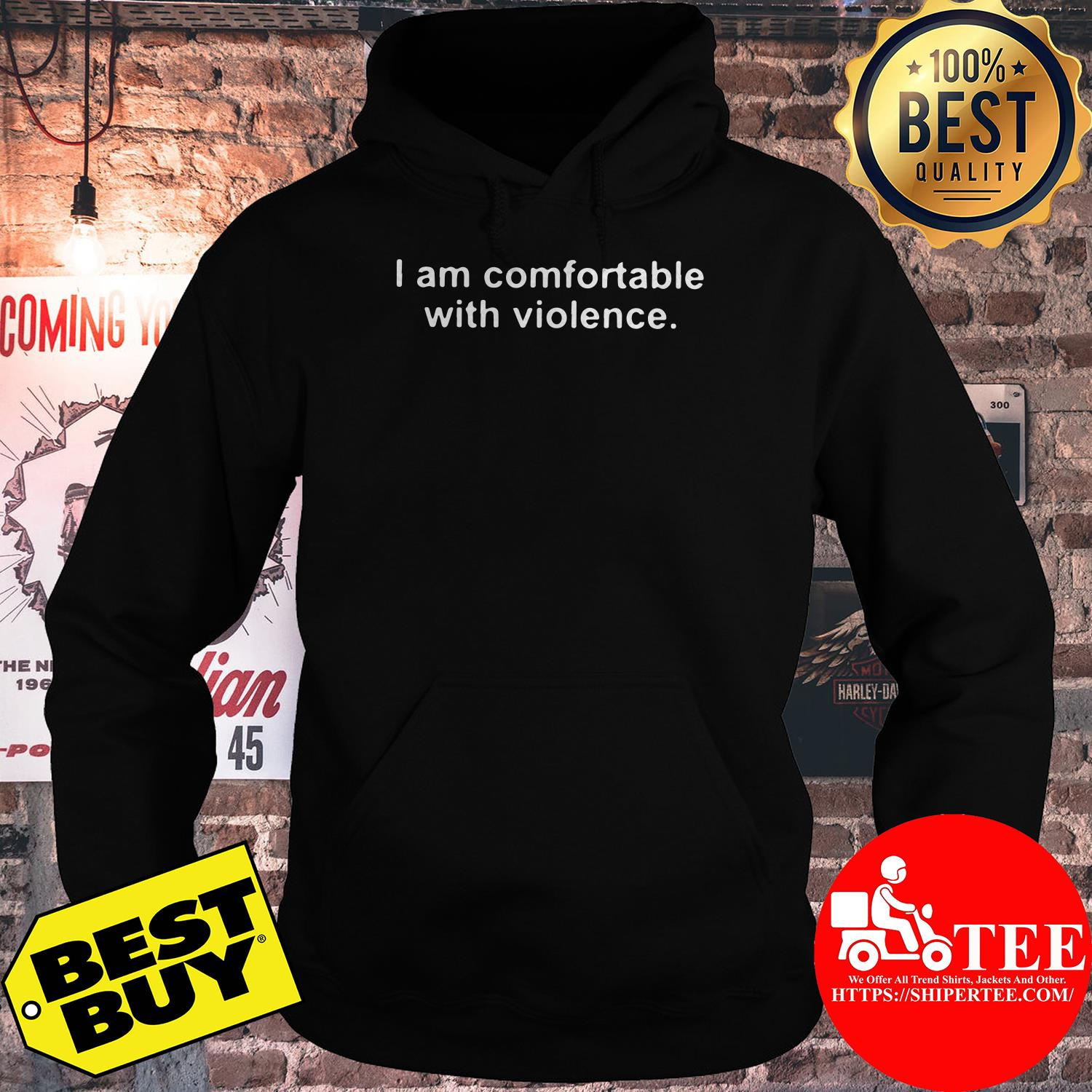 I am comfortable with violence hoodie