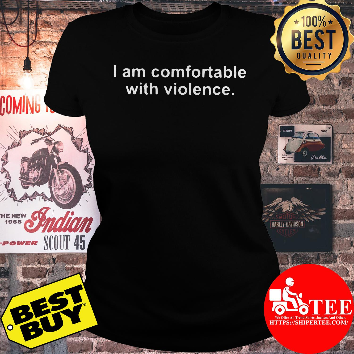 I am comfortable with violence ladies tee