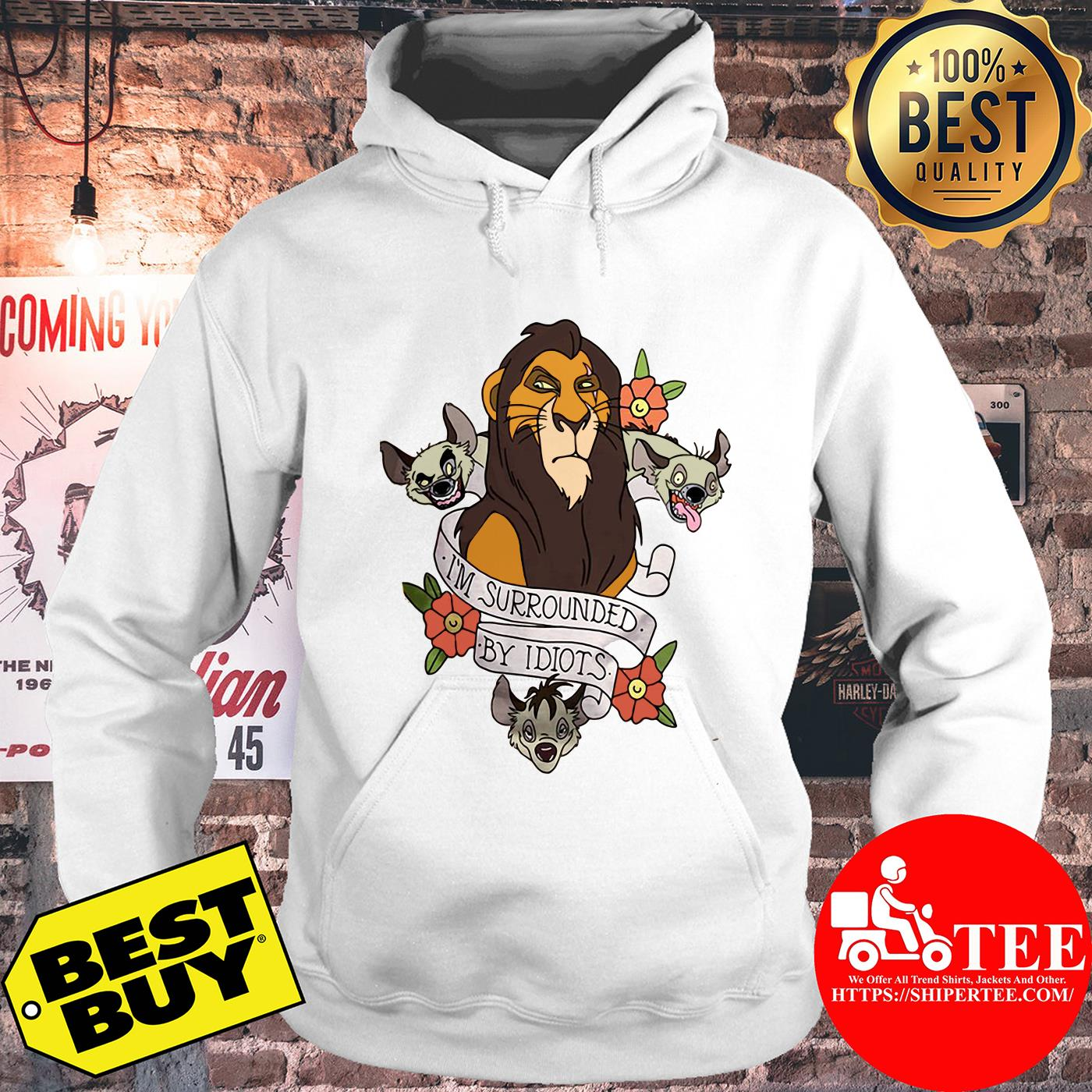 Disney The Lion King Scar Surrounded by Idiots Tattoo Flowers hoodie