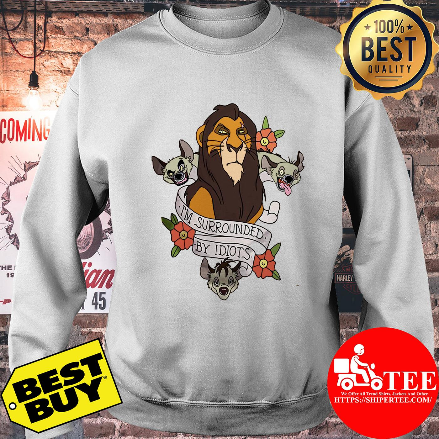 Disney The Lion King Scar Surrounded by Idiots Tattoo Flowers sweatshirt