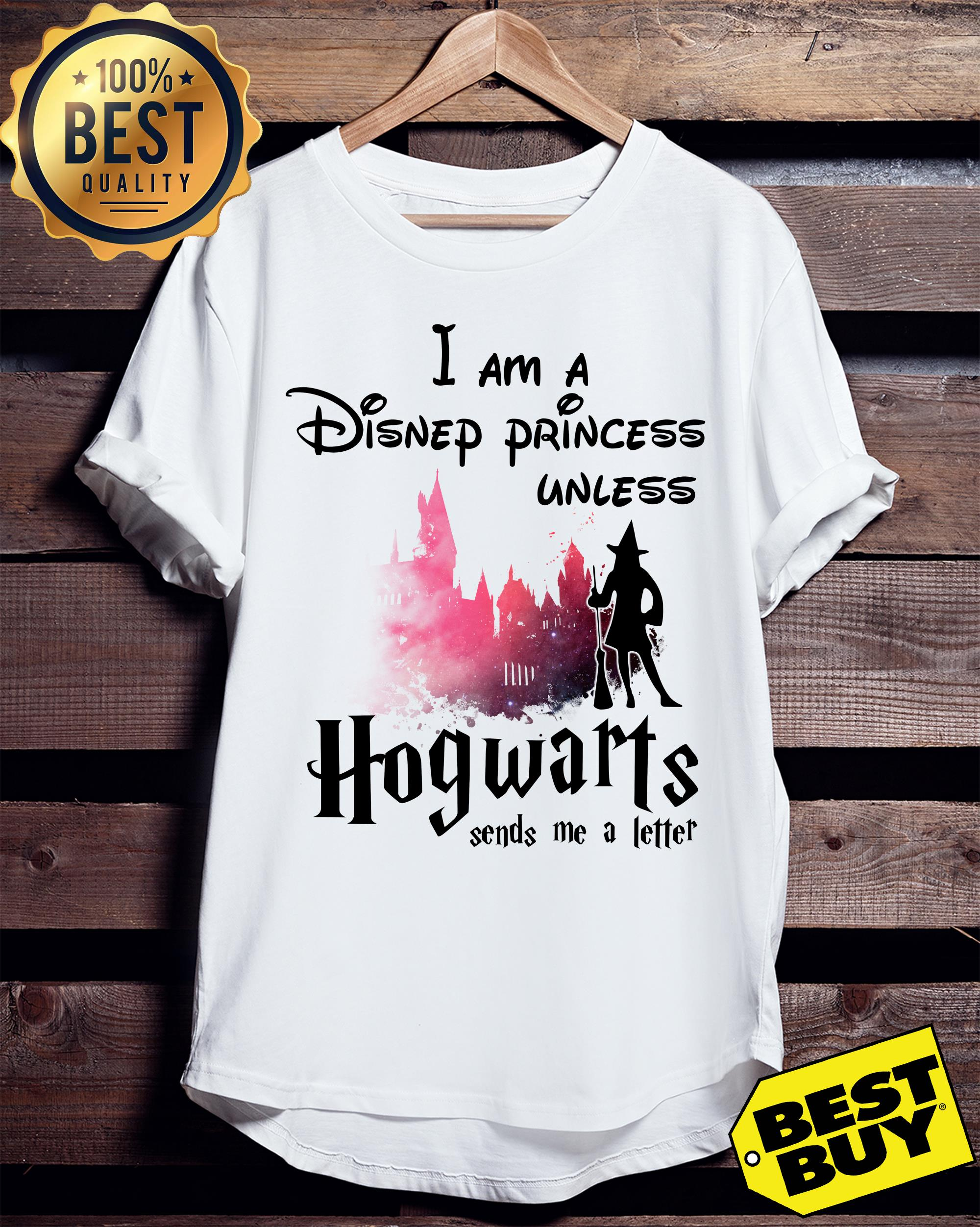 I am a Disney princess unless Hogwarts sends me a letter ladies tee