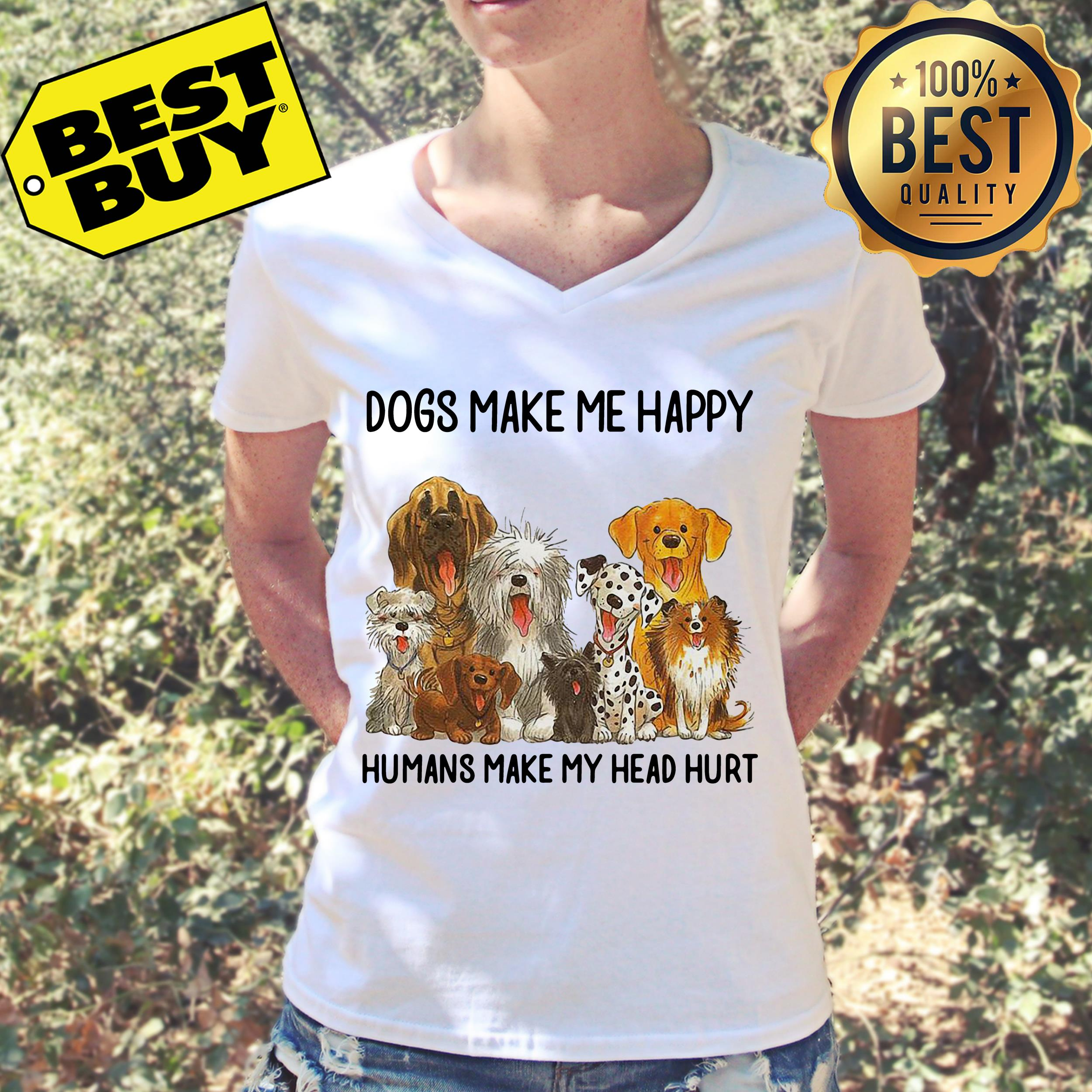 Dogs make me happy humans make my head hurt v-neck