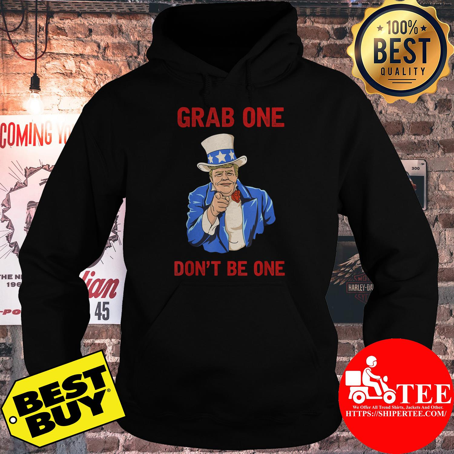 Donald Trump grab one don't be one hoodie