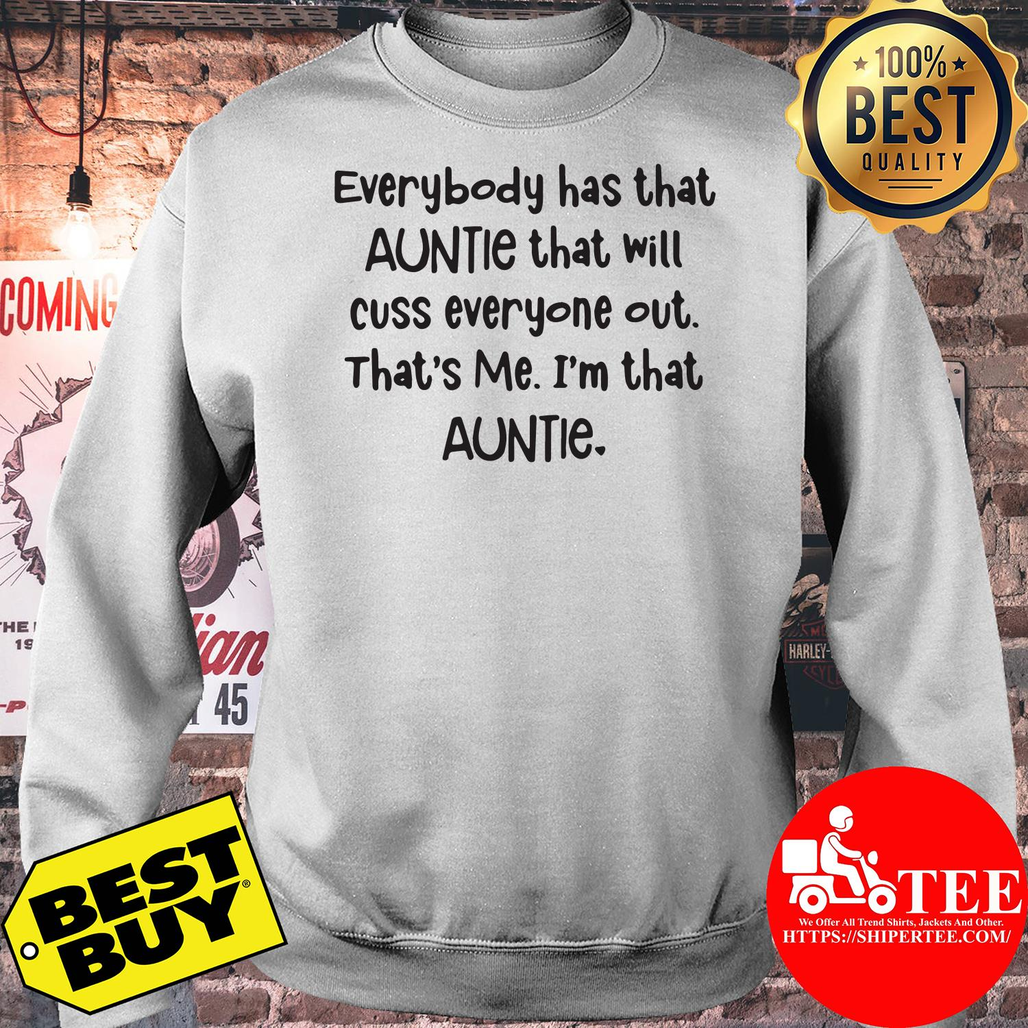 Everybody has that auntie that will cuss everyone out sweatshirt
