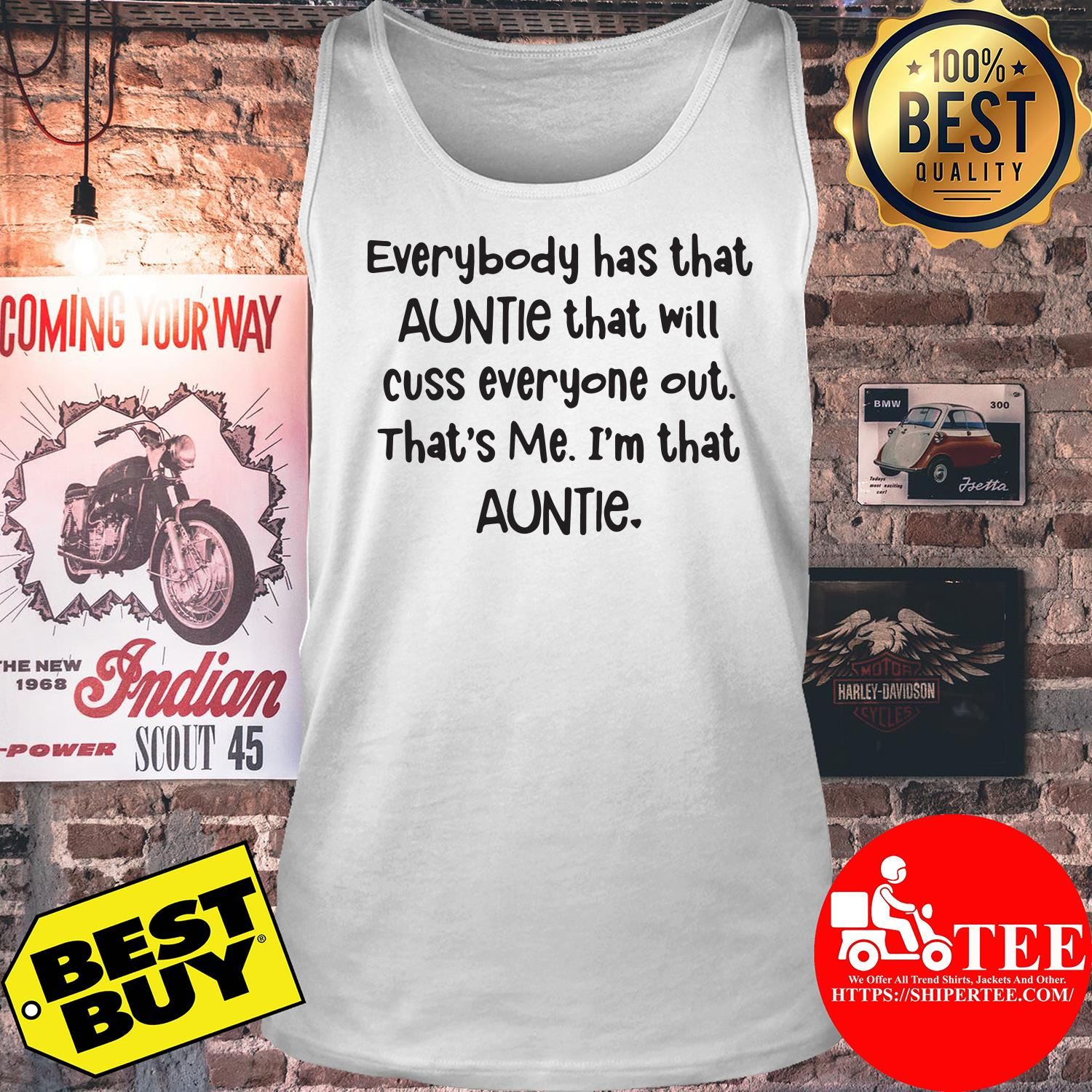 Everybody has that auntie that will cuss everyone out tank top