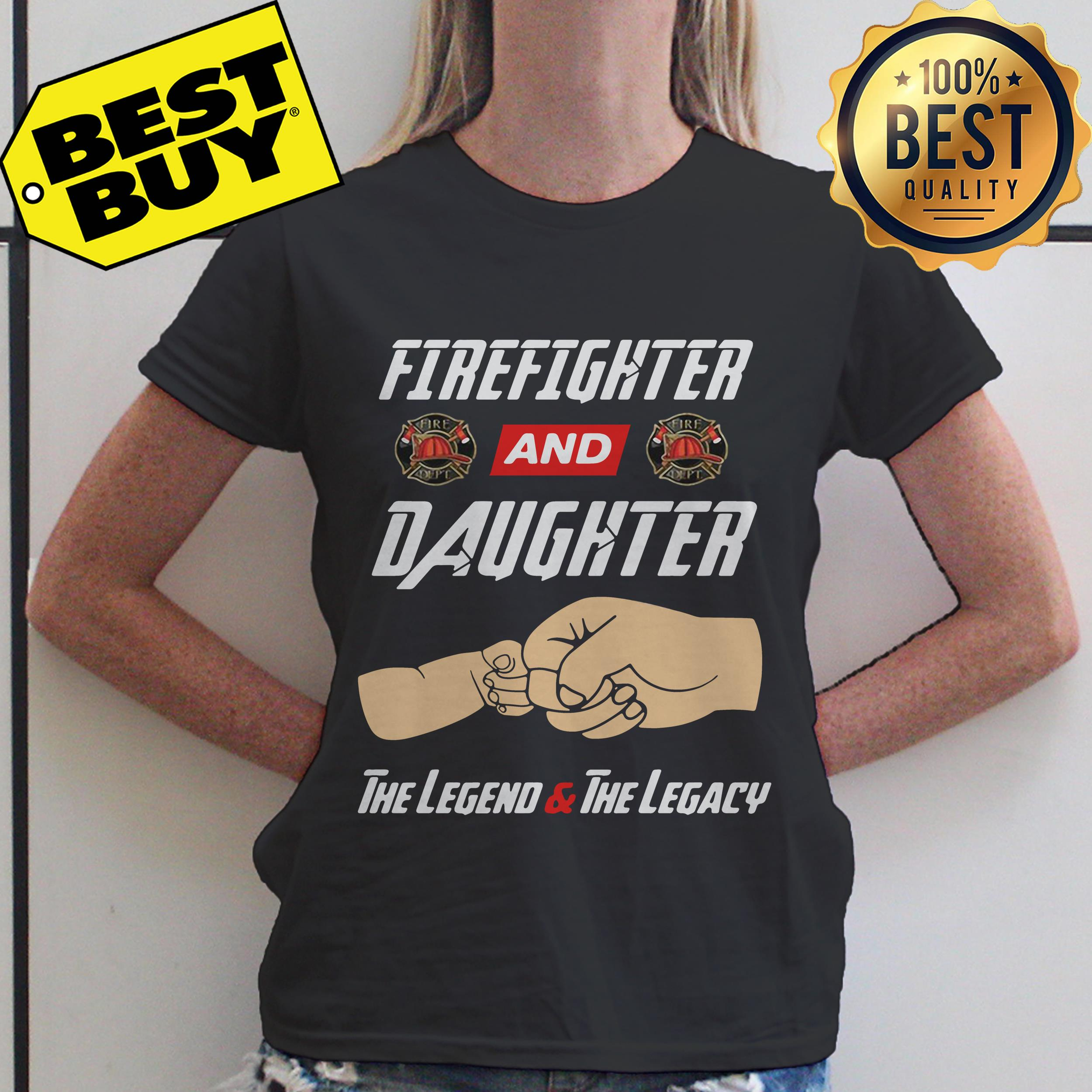 Firefighter and daughter the legend and the legacy ladies tee