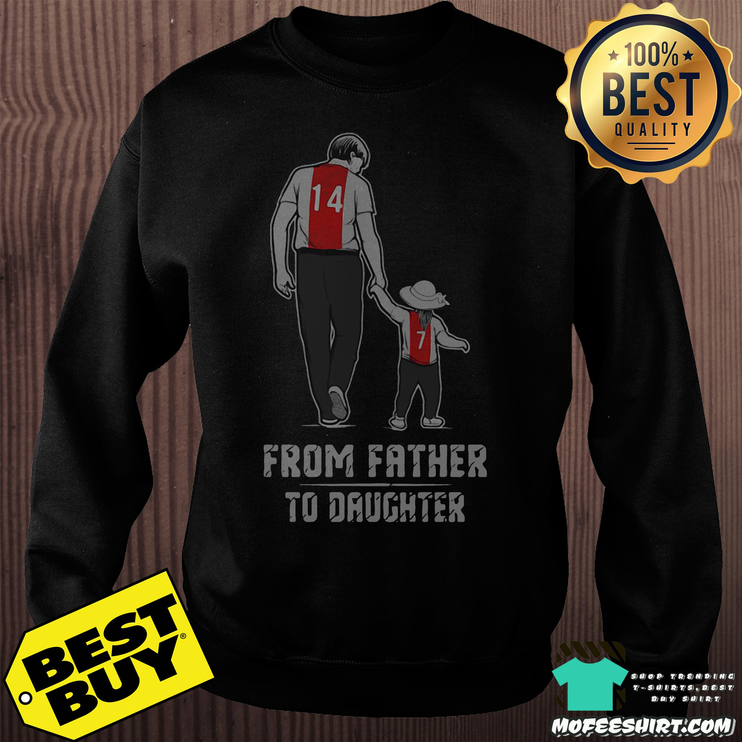 From father to daughter sweatshirt