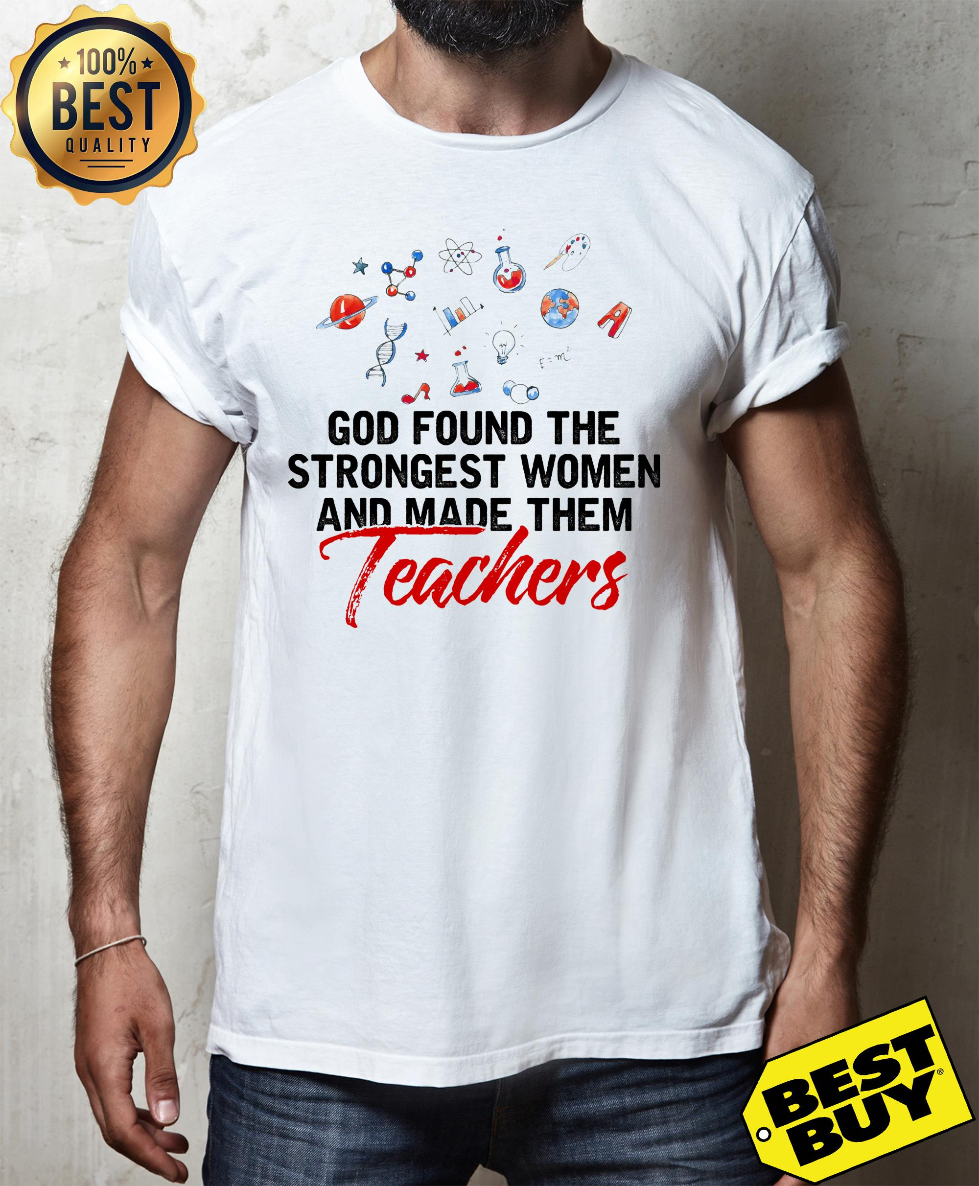 God found the strongest women and made them teachers hoodie
