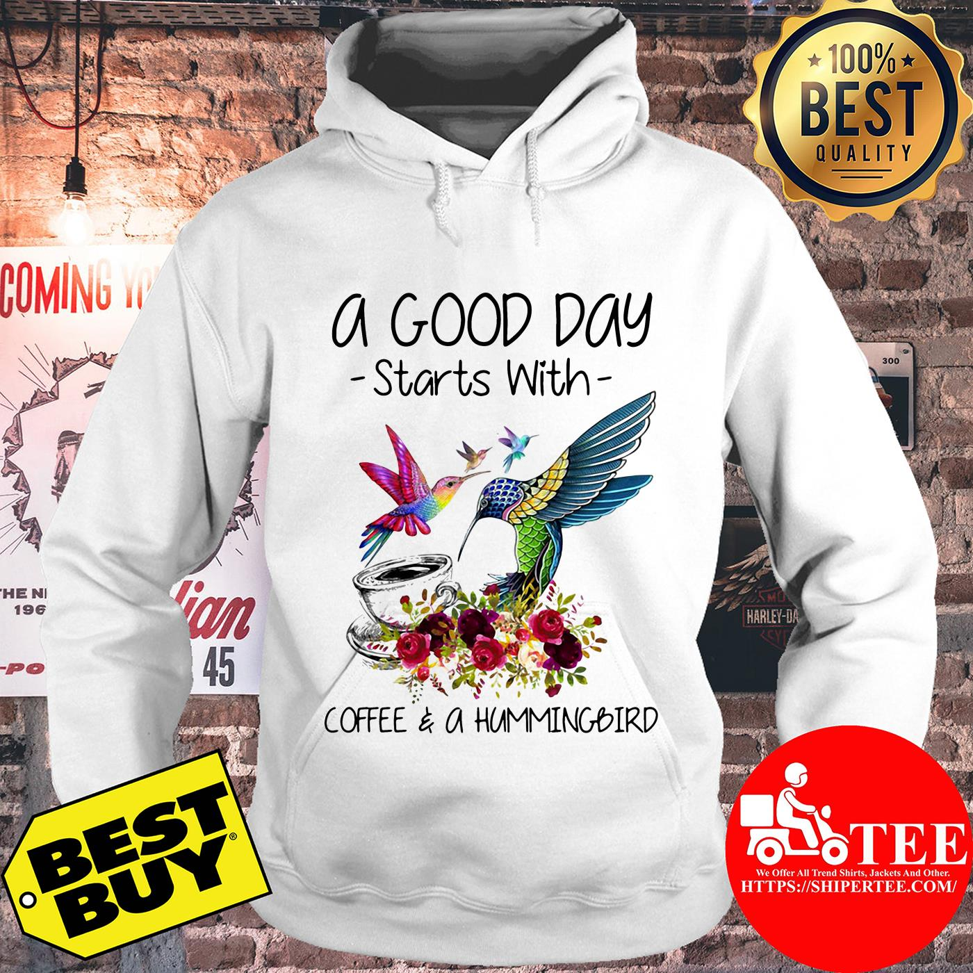 A good way start with coffee and a hummingbird flowers hoodie