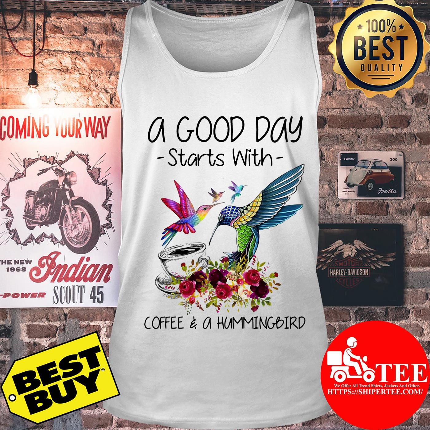 A good way start with coffee and a hummingbird flowers tank top