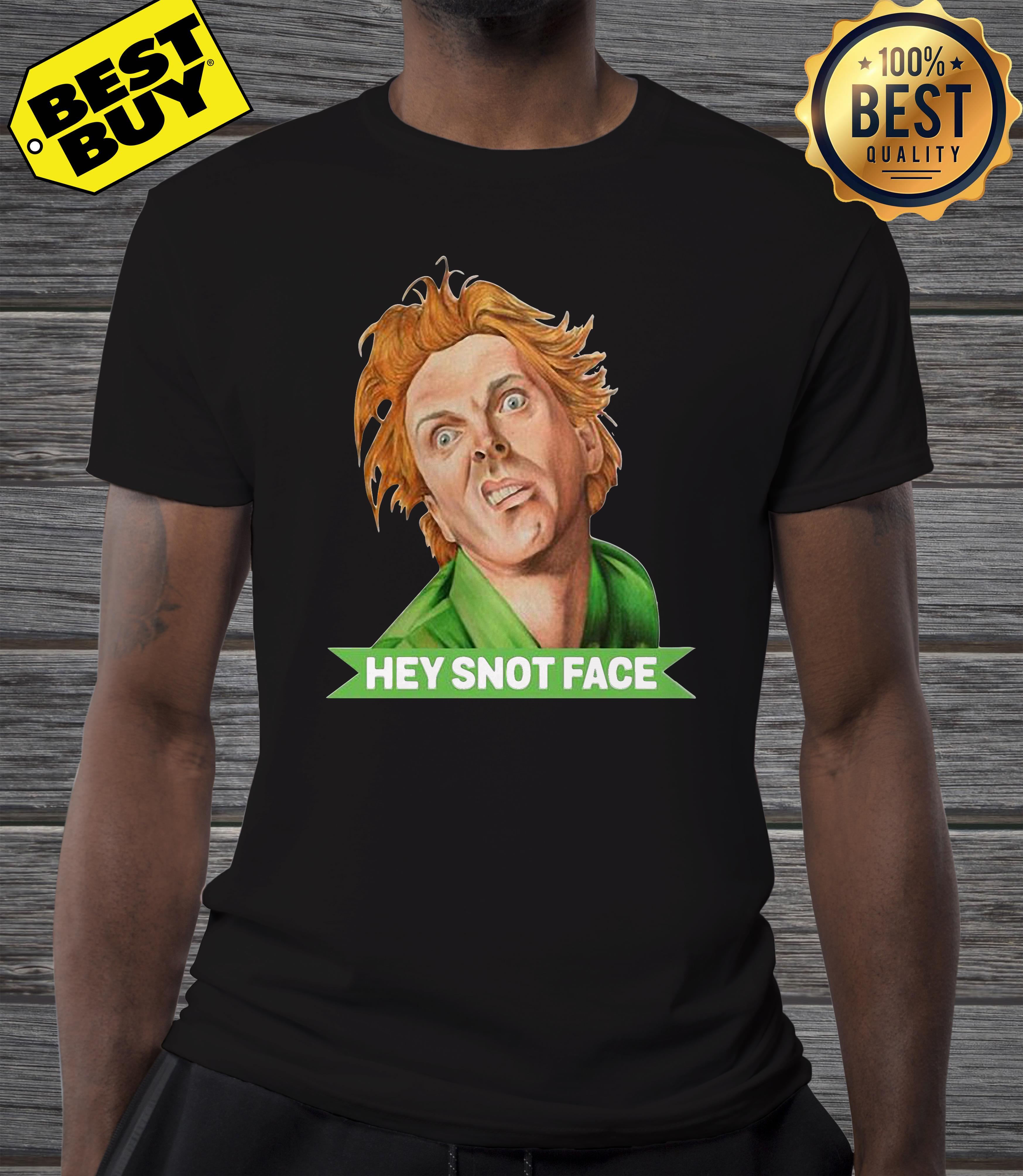 Hey snot face drop dead fred shirt