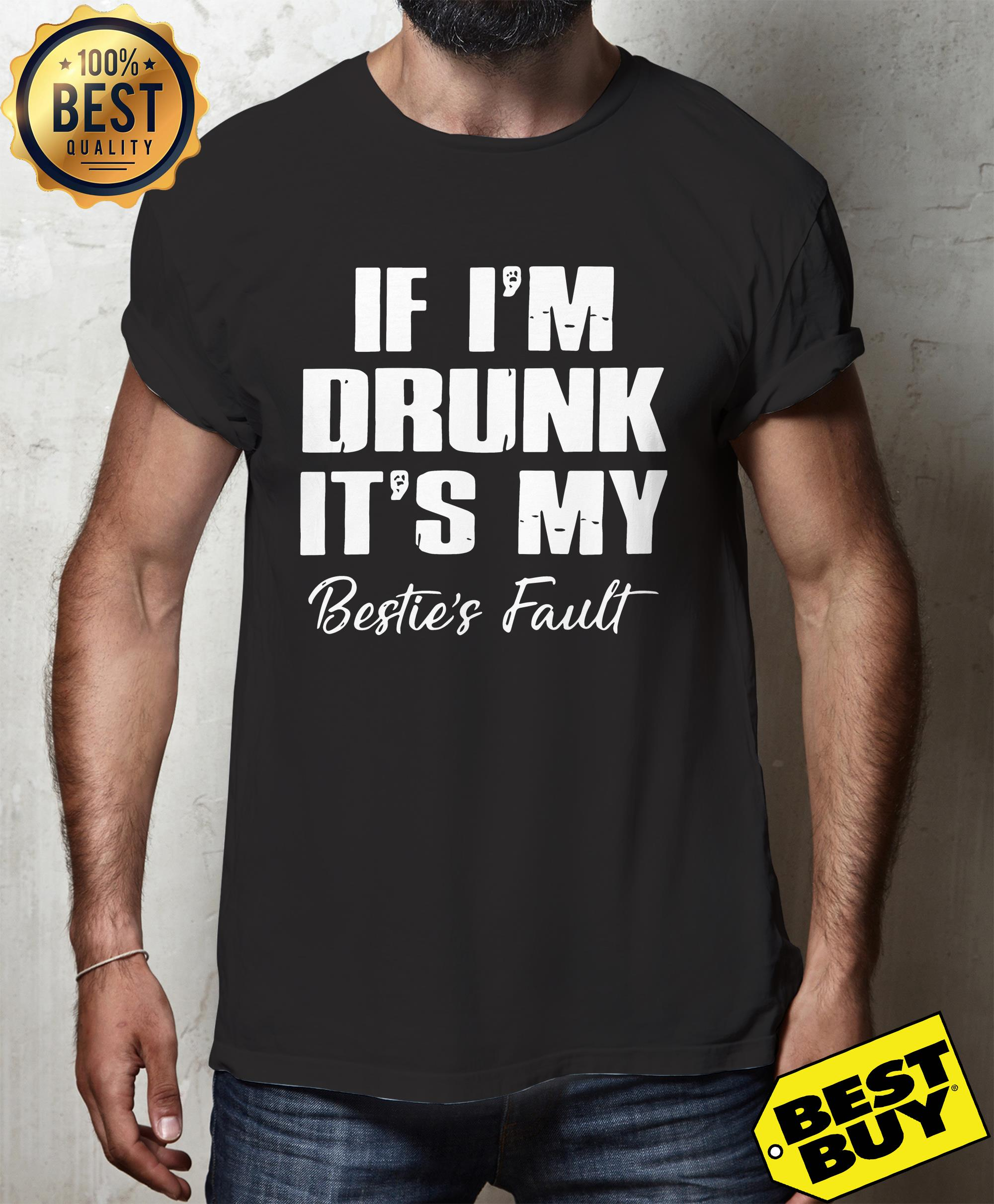 If I'm drunk it's my bestie's fault hoodie