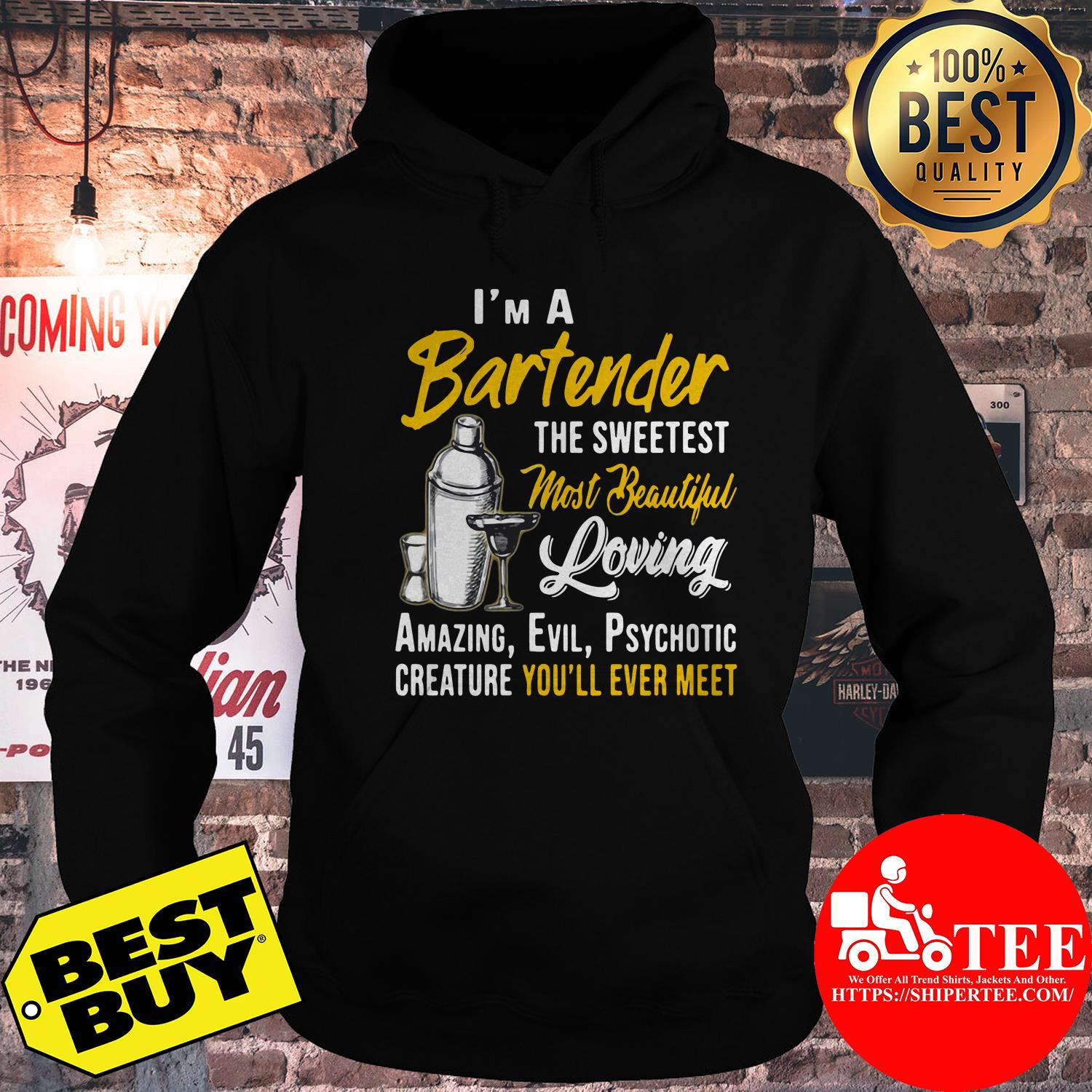 I'm a bartender the sweetest most beautiful loving hoodie