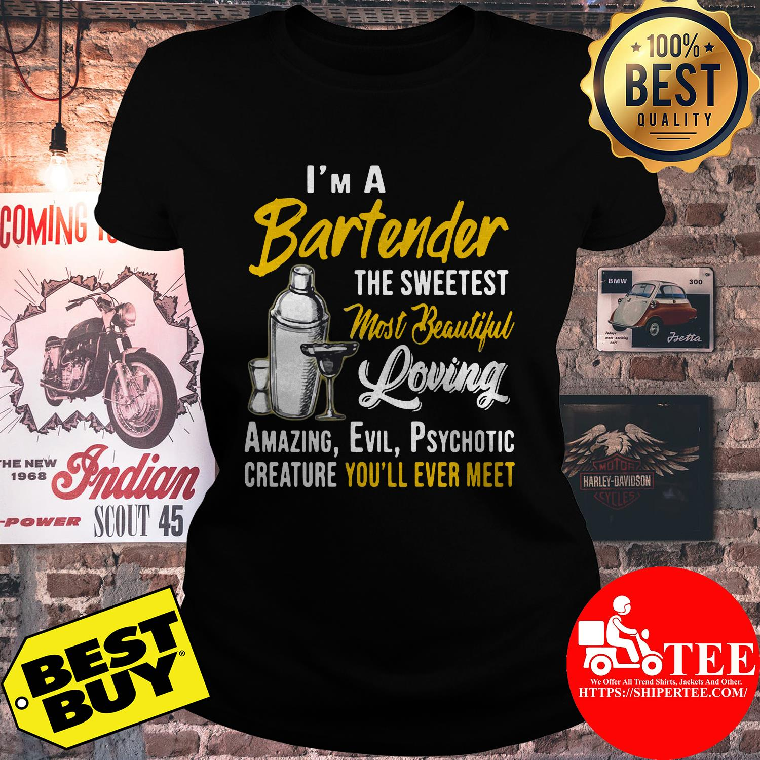 I'm a bartender the sweetest most beautiful loving ladies tee