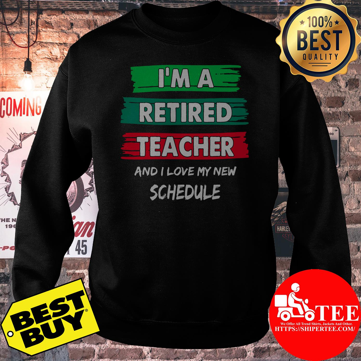 I'm a retired teacher and I love my new schedule sweatshirt