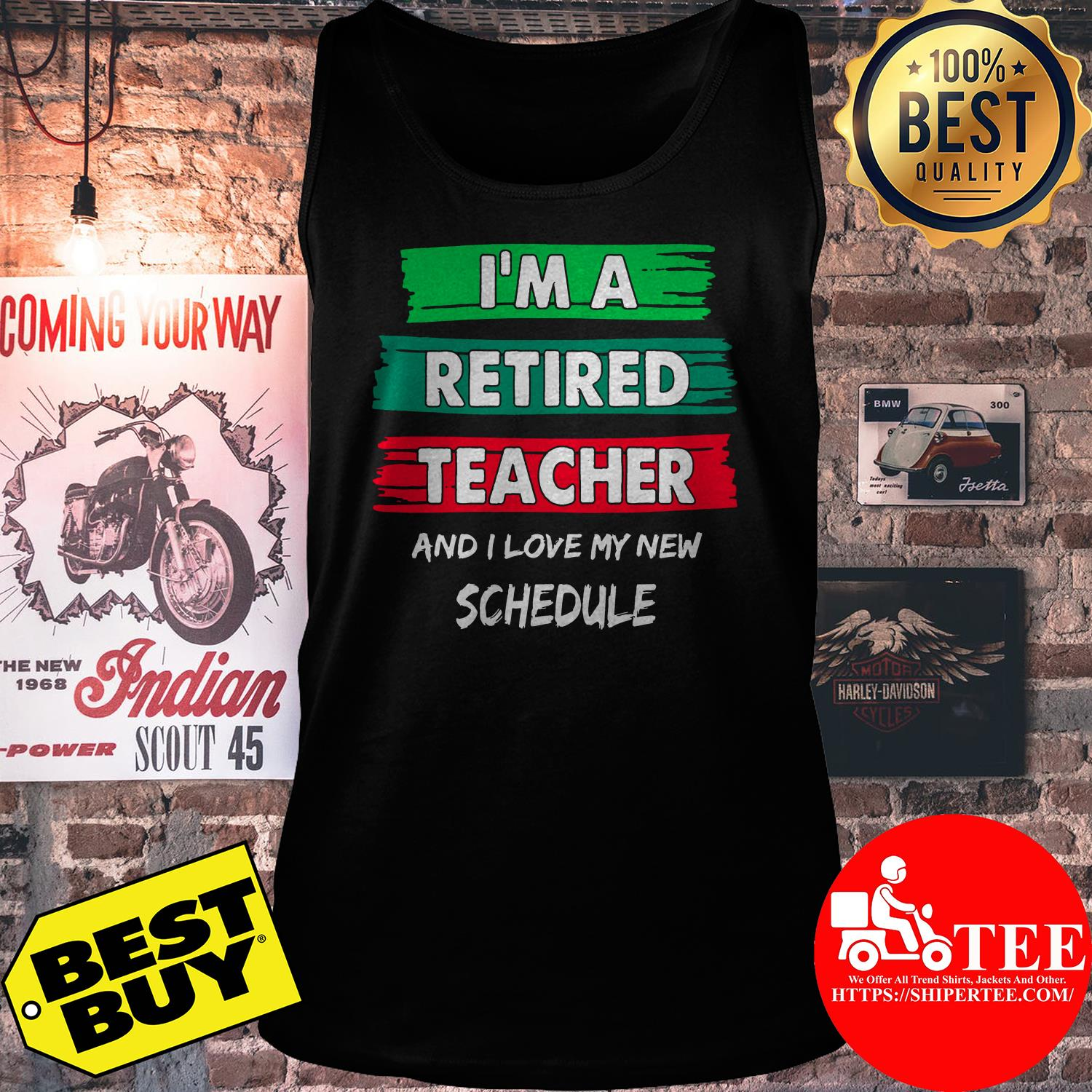 I'm a retired teacher and I love my new schedule tank top