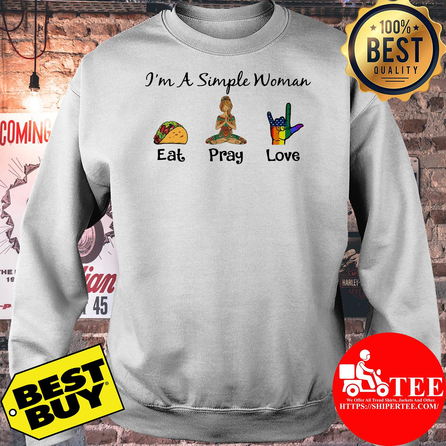 I'm a simple woman eat pray yoga love LGBT sweatshirt