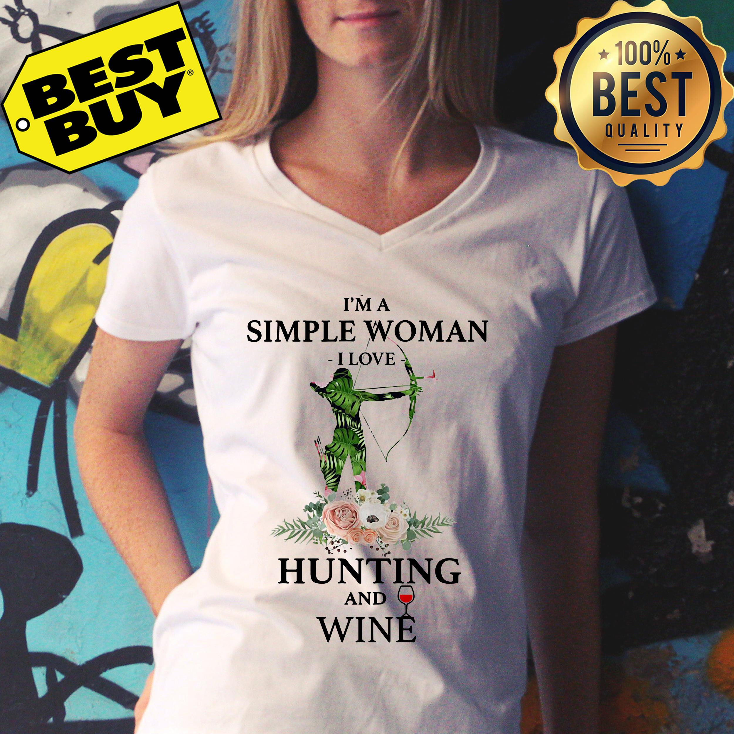 I'm a simple woman I love hunting and wine ladies tee