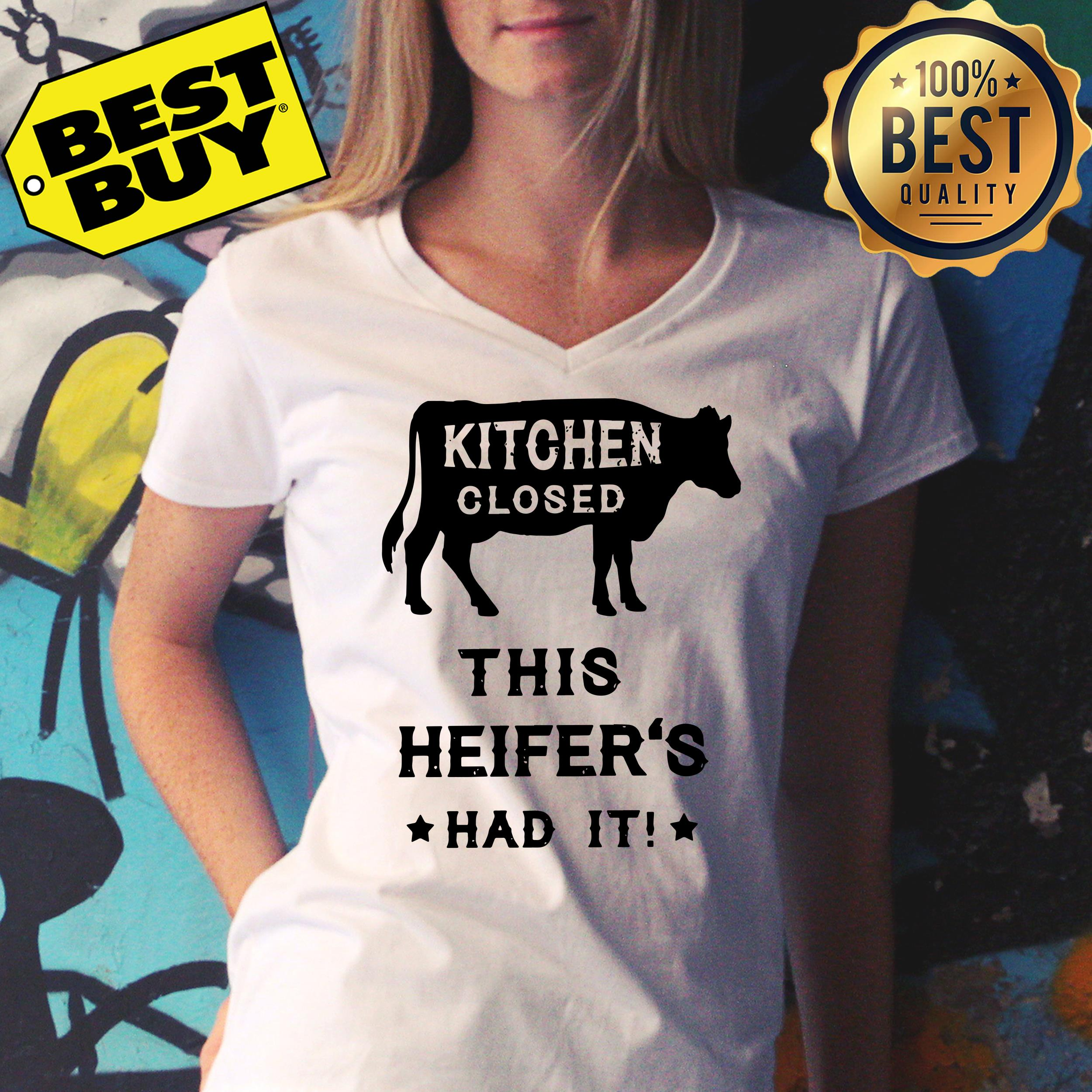 Kitchen closed this heifer's had it v-neck