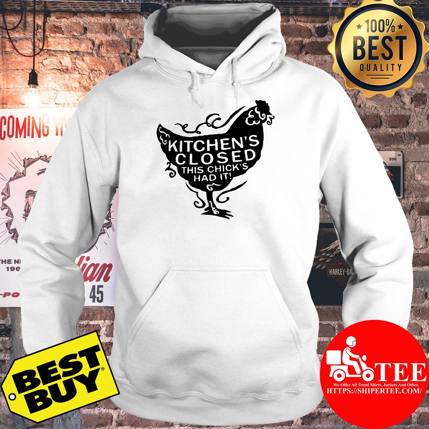 Kitchen's closed this chick's had it hoodie