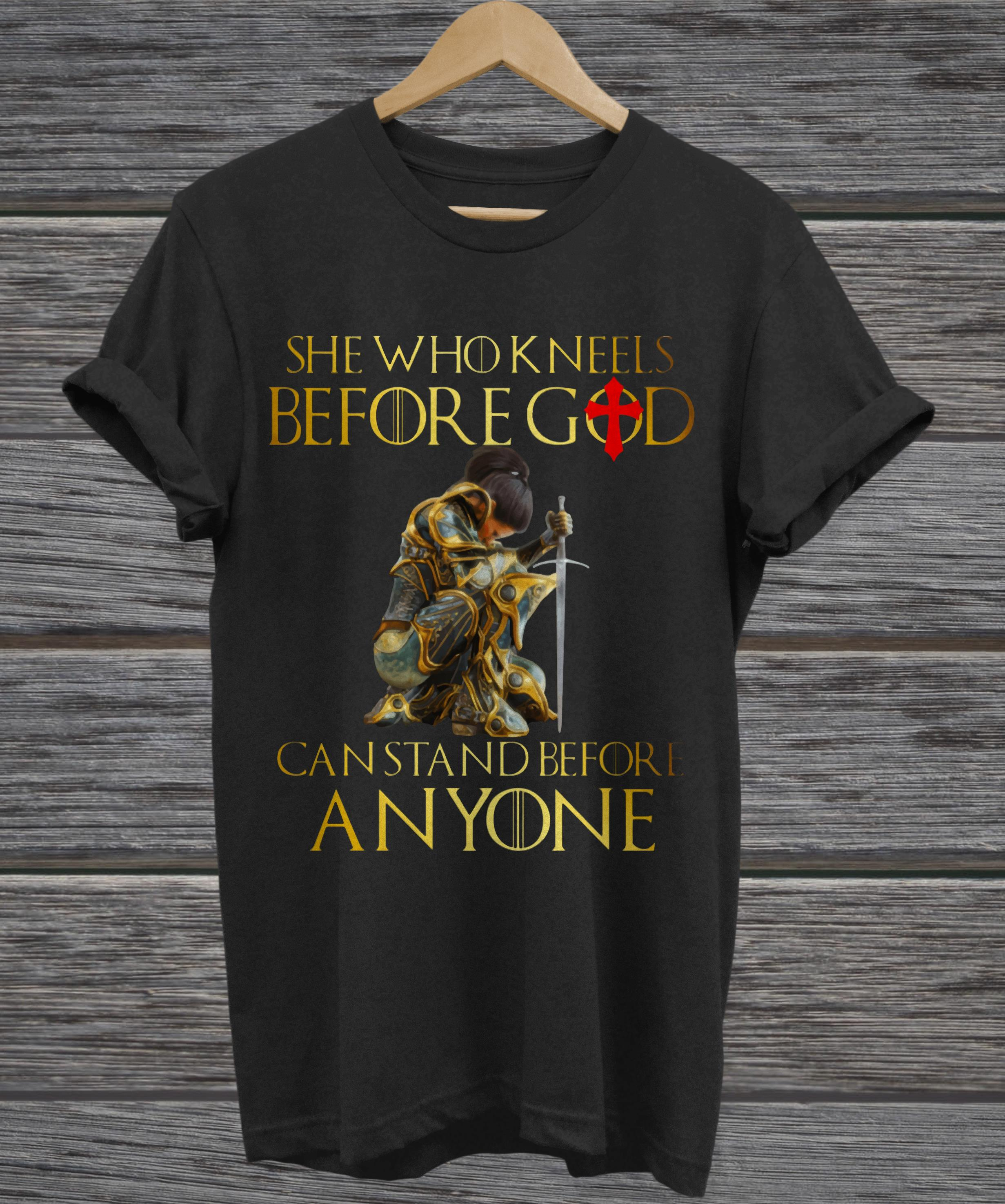 She who kneels before god can stand before anyone v-neck