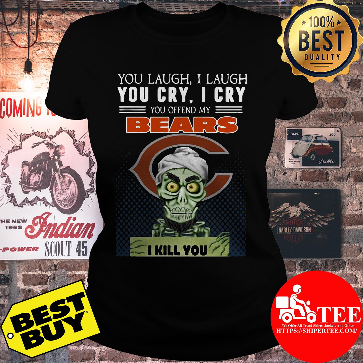 You laugh I laugh you cry I cry you offend my bears ladies tee