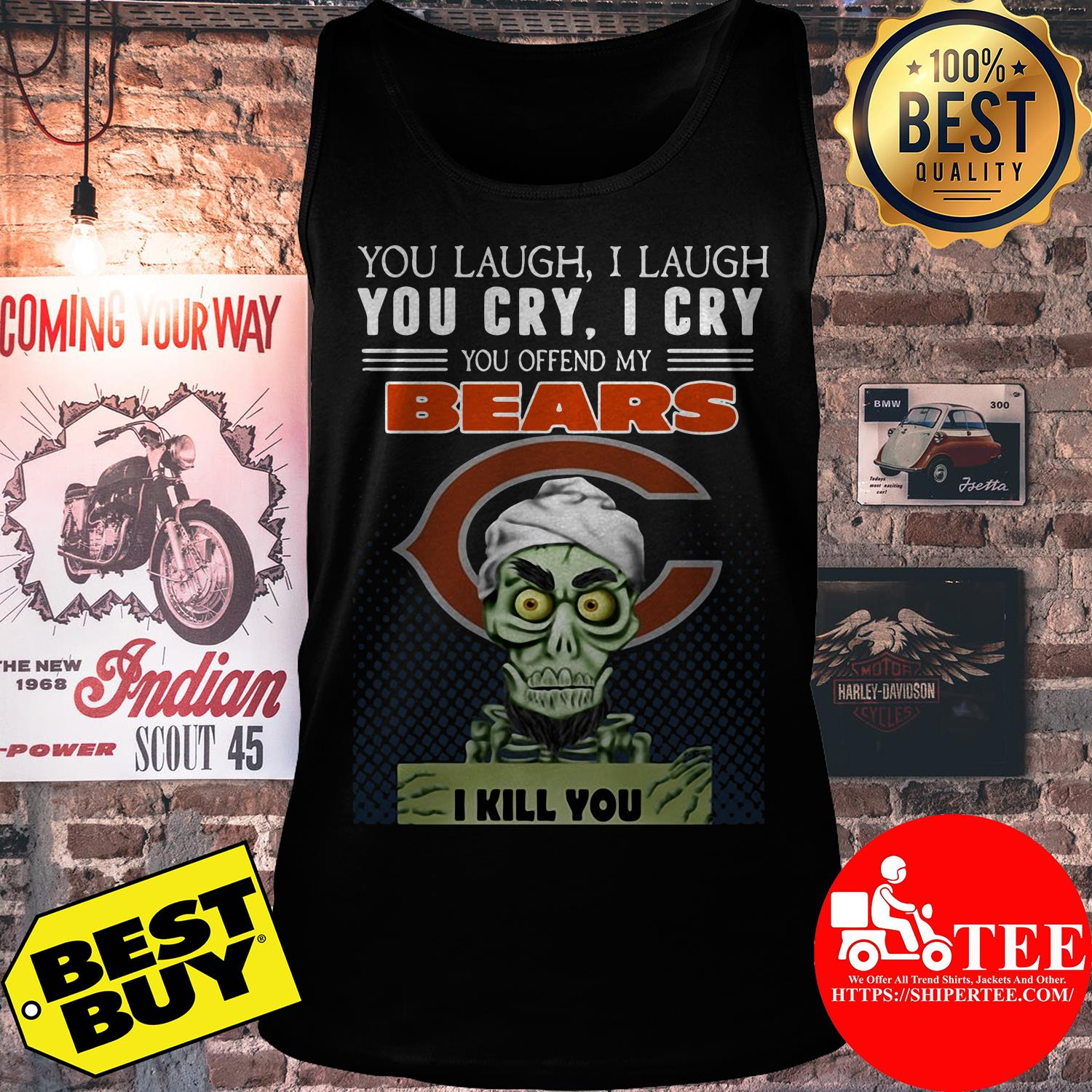 You laugh I laugh you cry I cry you offend my bears tank top