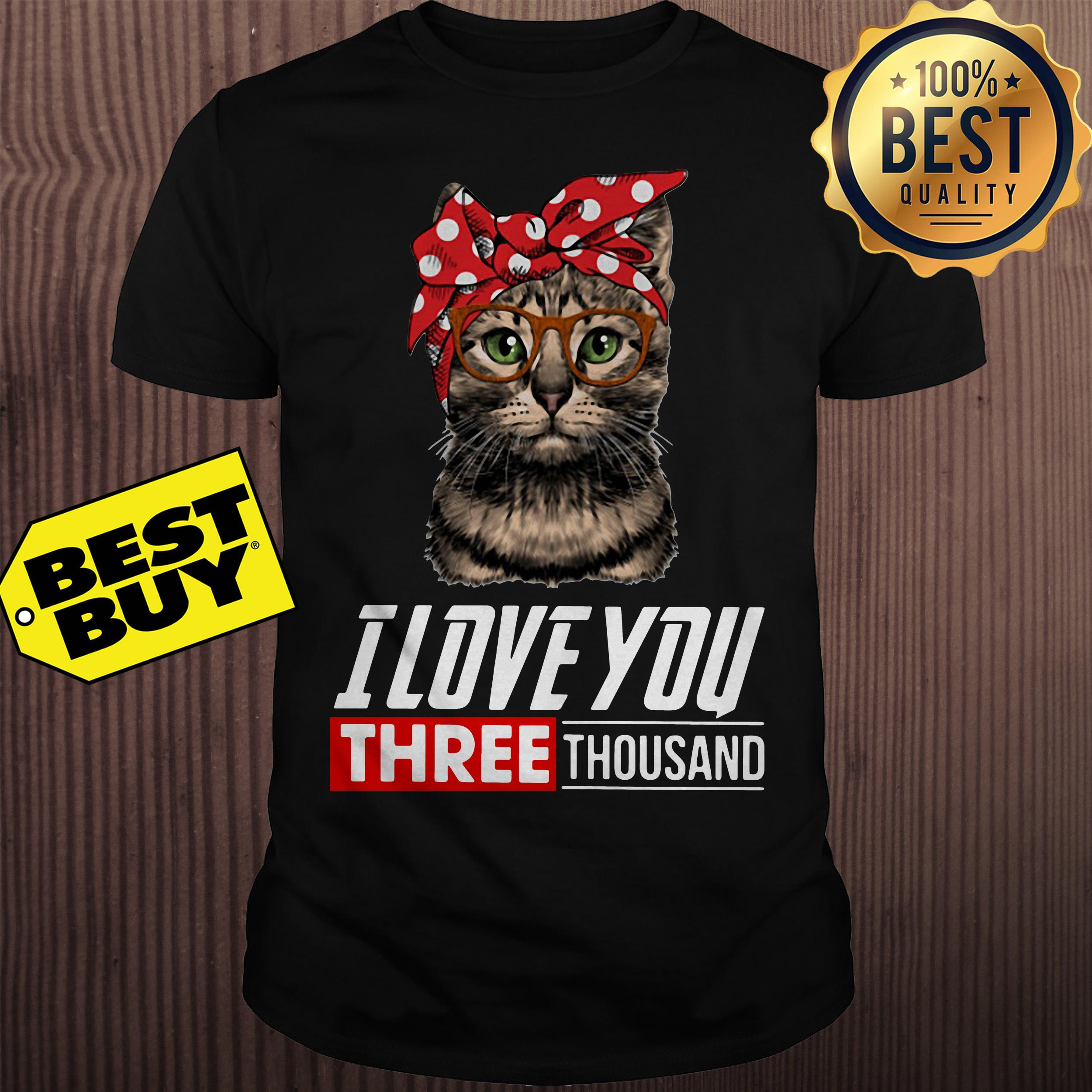 I love you three thousand cool cat with glasses shirt