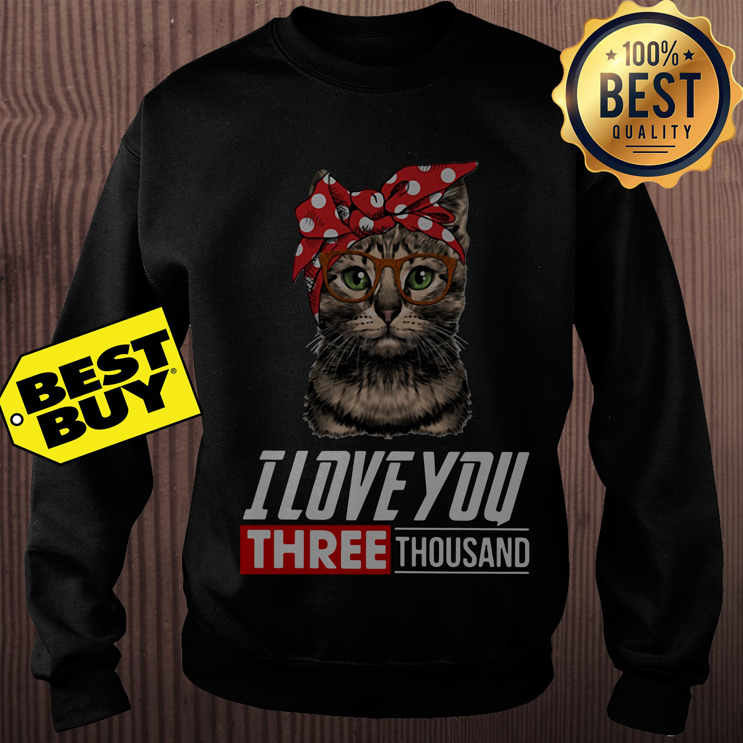I love you three thousand cool cat with glasses sweatshirt