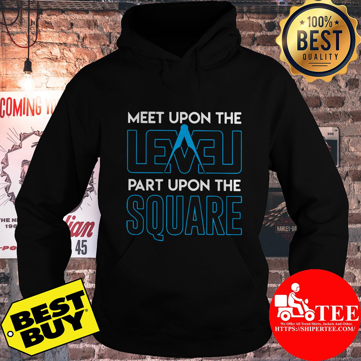 Meet upon the level part upon the square compass hoodie