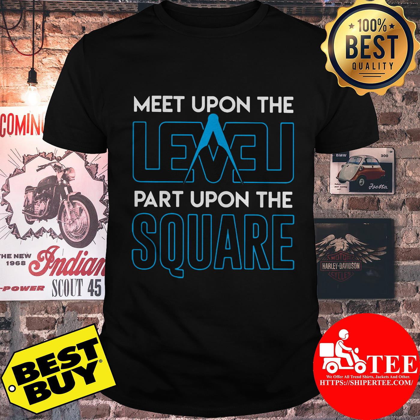 Meet upon the level part upon the square compass shirt