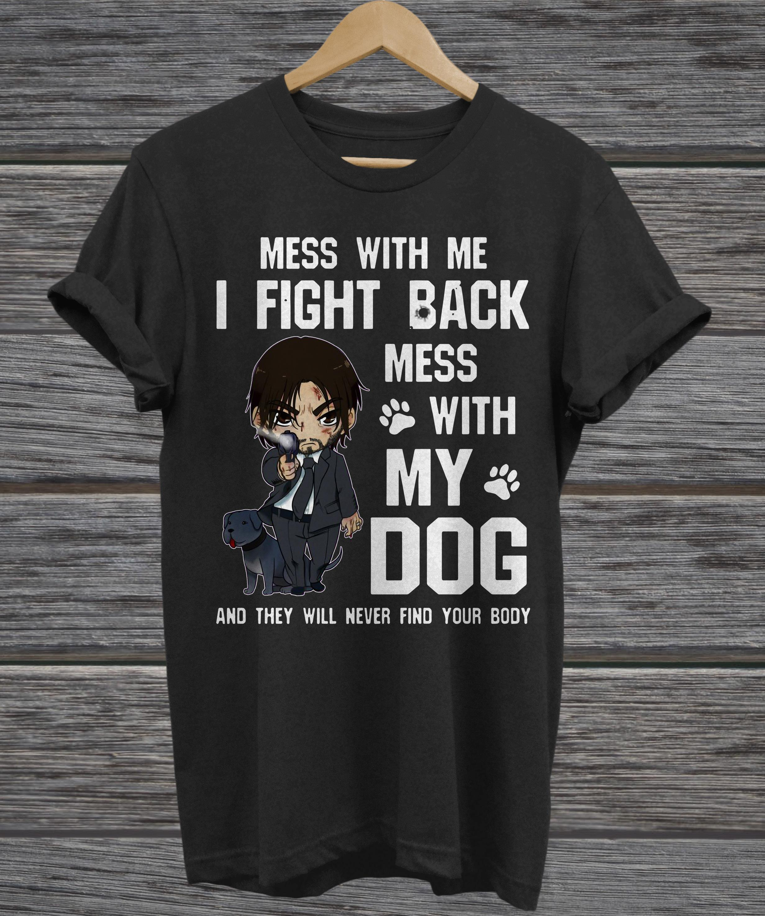 Mess with me I fight back mess with my dog v-neck