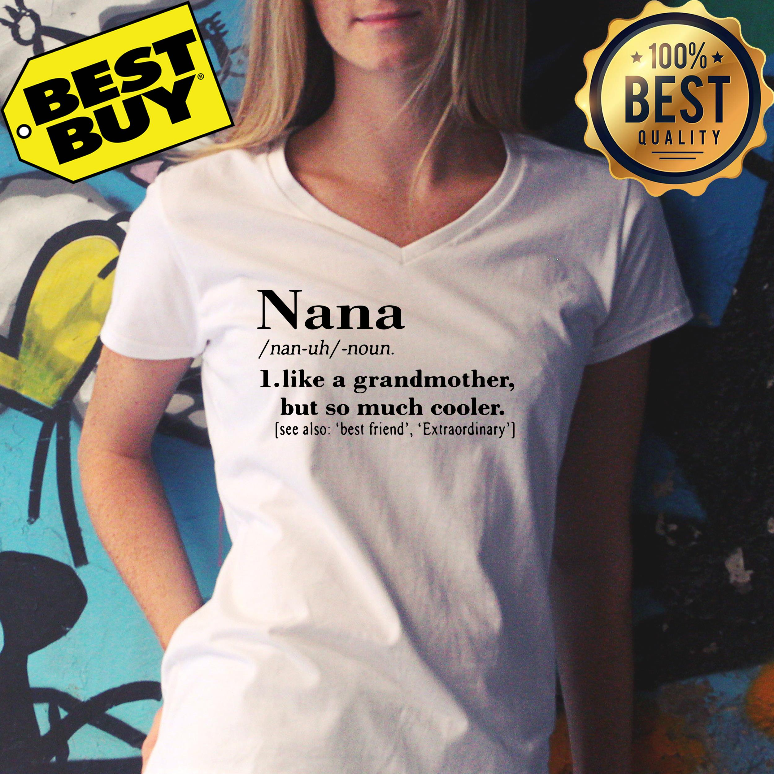 Nana like a grandmother but so much cooler v-neck