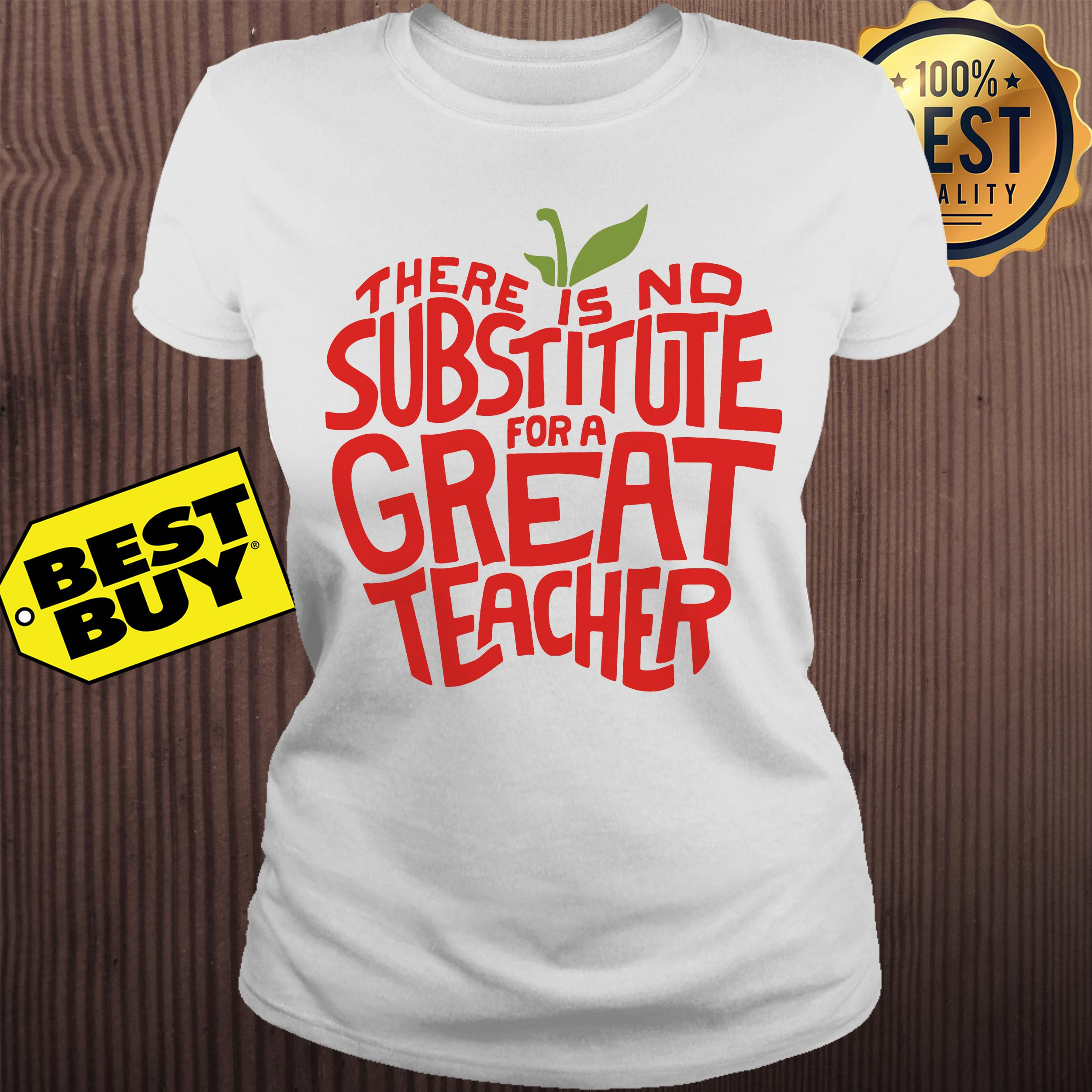 There is no substitute for a great teacher ladies tee