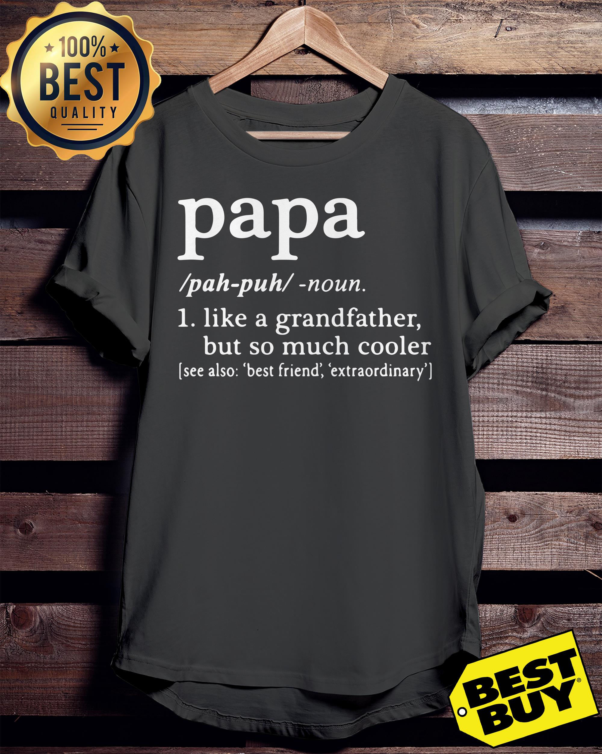 Papa like a grandfather but so much cooler ladies tee