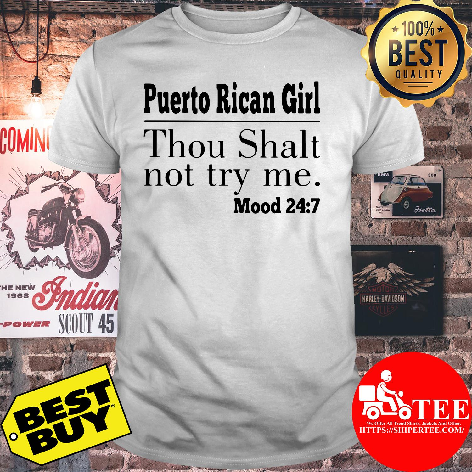 Puerto Rican Girl Thou Shalt not try me mood 24/7 shirt