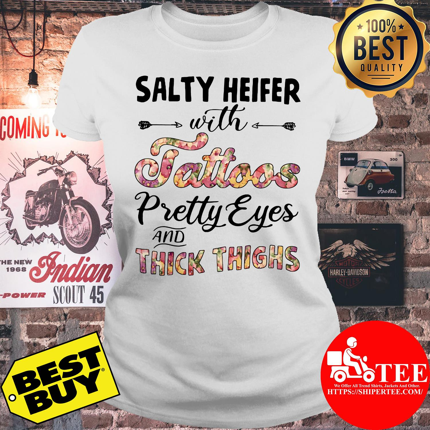 Salty heifer with tattoos pretty eyes and thick thighs ladies tee