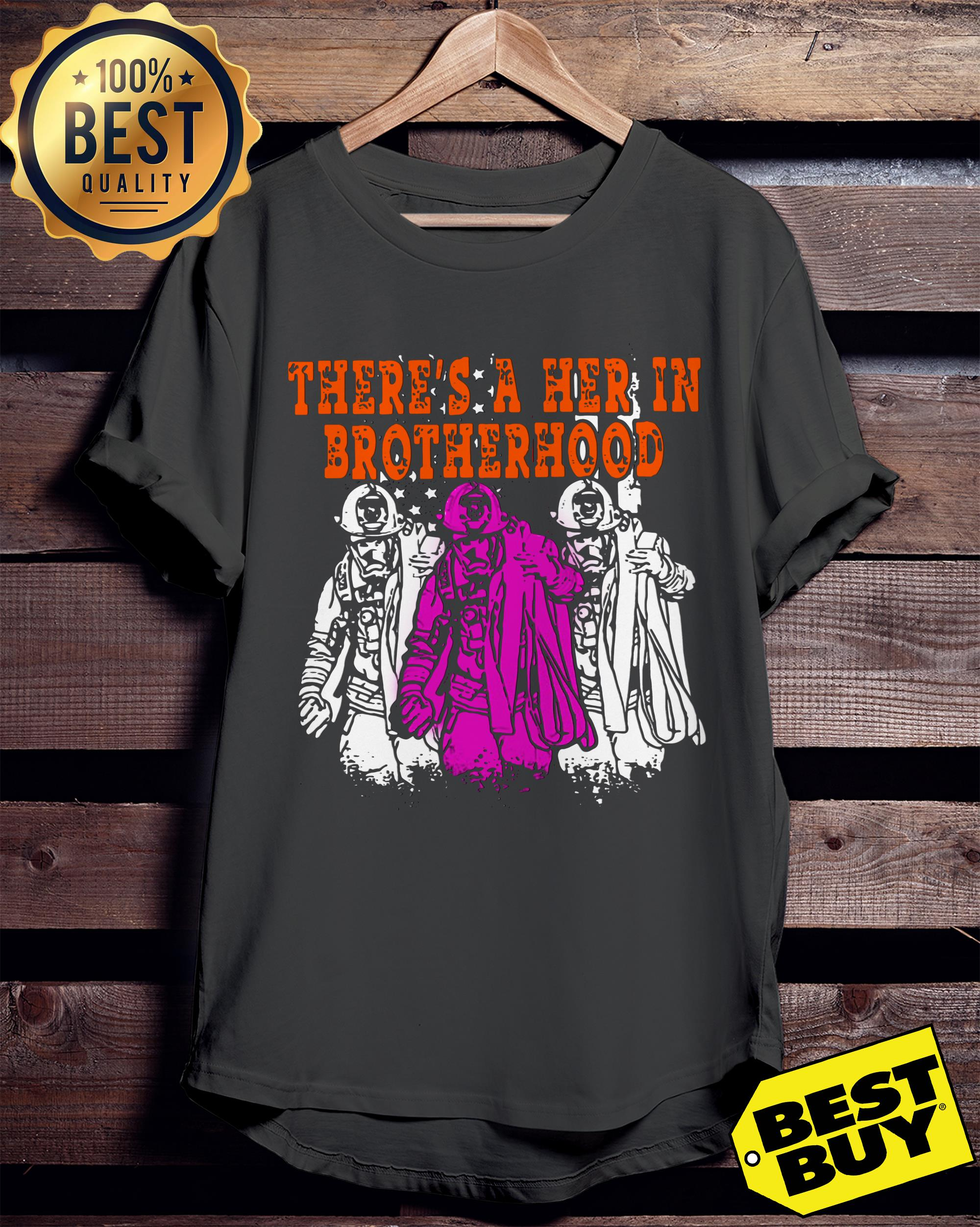 There's a her in brotherhood ladies tee