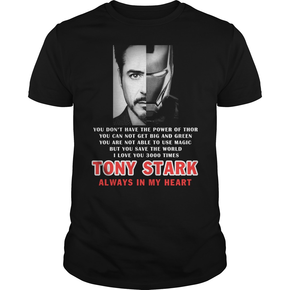Tony Stark always in my heart Iron Man shirt