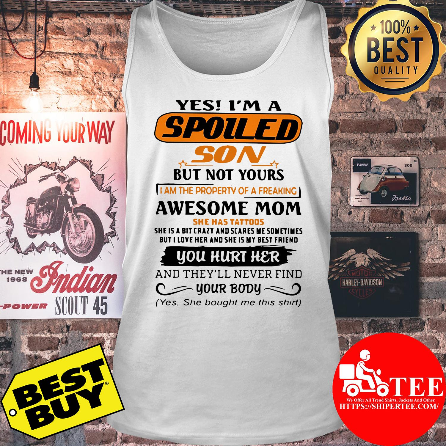 Yes I'm a spoiled son but not yours tank top