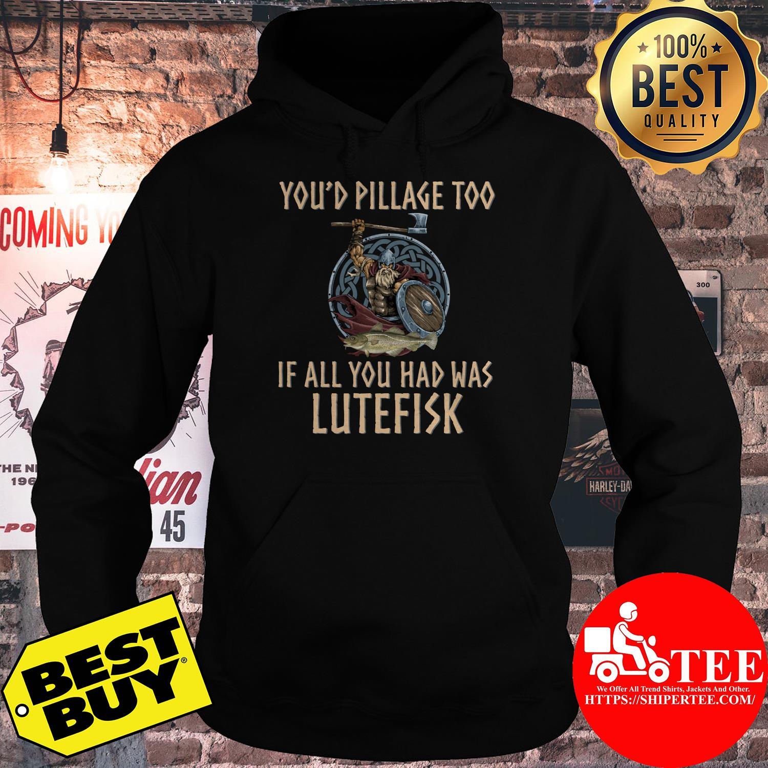 You'd pillage too If all you had was Lutefisk hoodie
